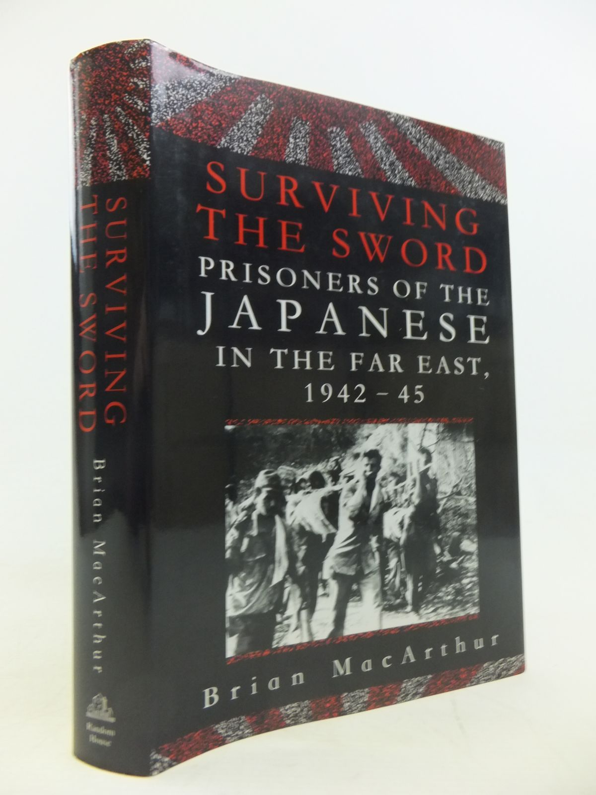Photo of SURVIVING THE SWORD: PRISONERS OF THE JAPANESE IN THE FAR EAST 1942-45 written by Macarthur, Brian published by Random House (STOCK CODE: 1811266)  for sale by Stella & Rose's Books