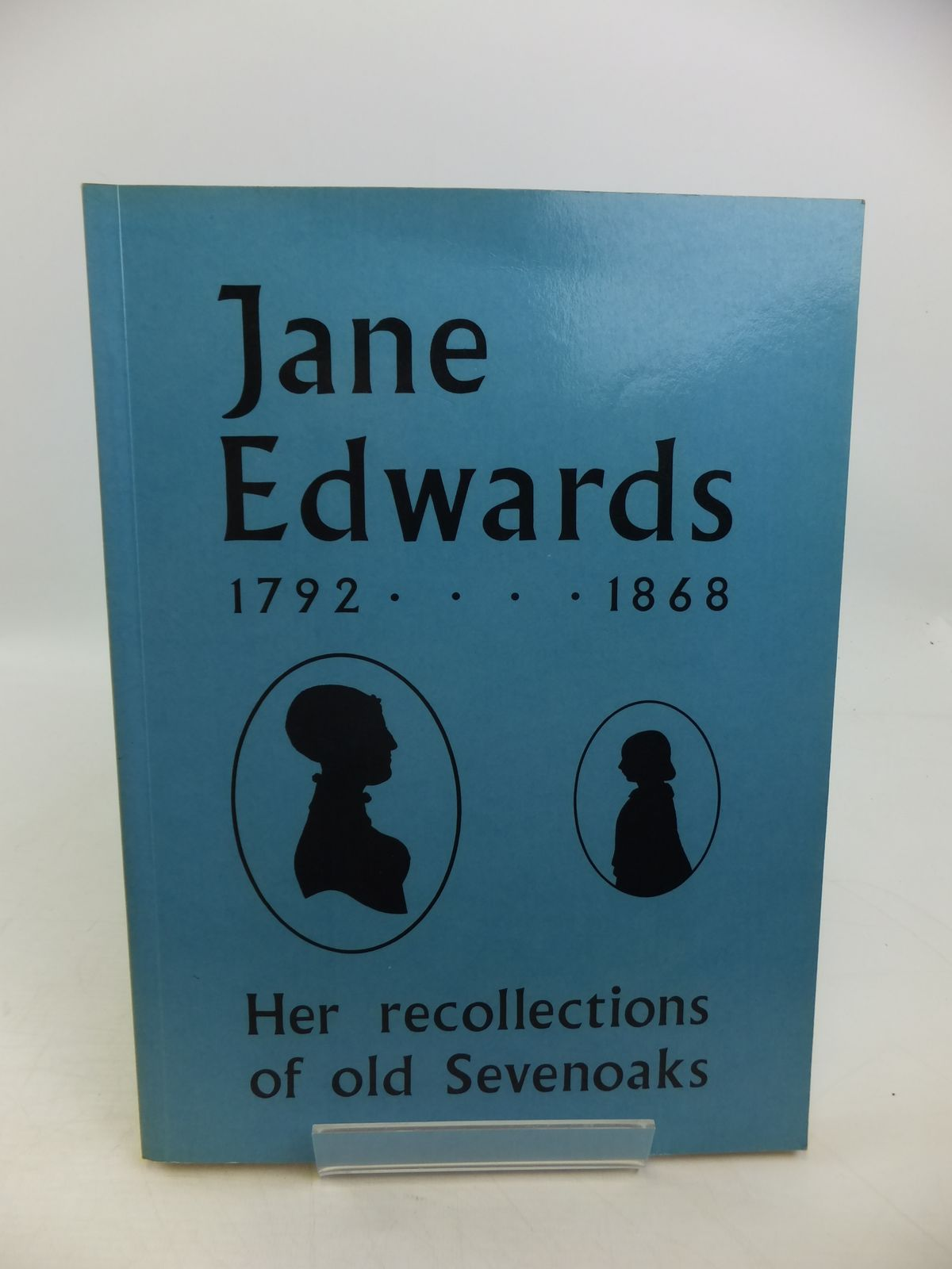 Photo of JANE EDWARDS 1792-1868 HER RECOLLECTIONS OF OLD SEVENOAKS written by Edwards, Jane (STOCK CODE: 1811502)  for sale by Stella & Rose's Books