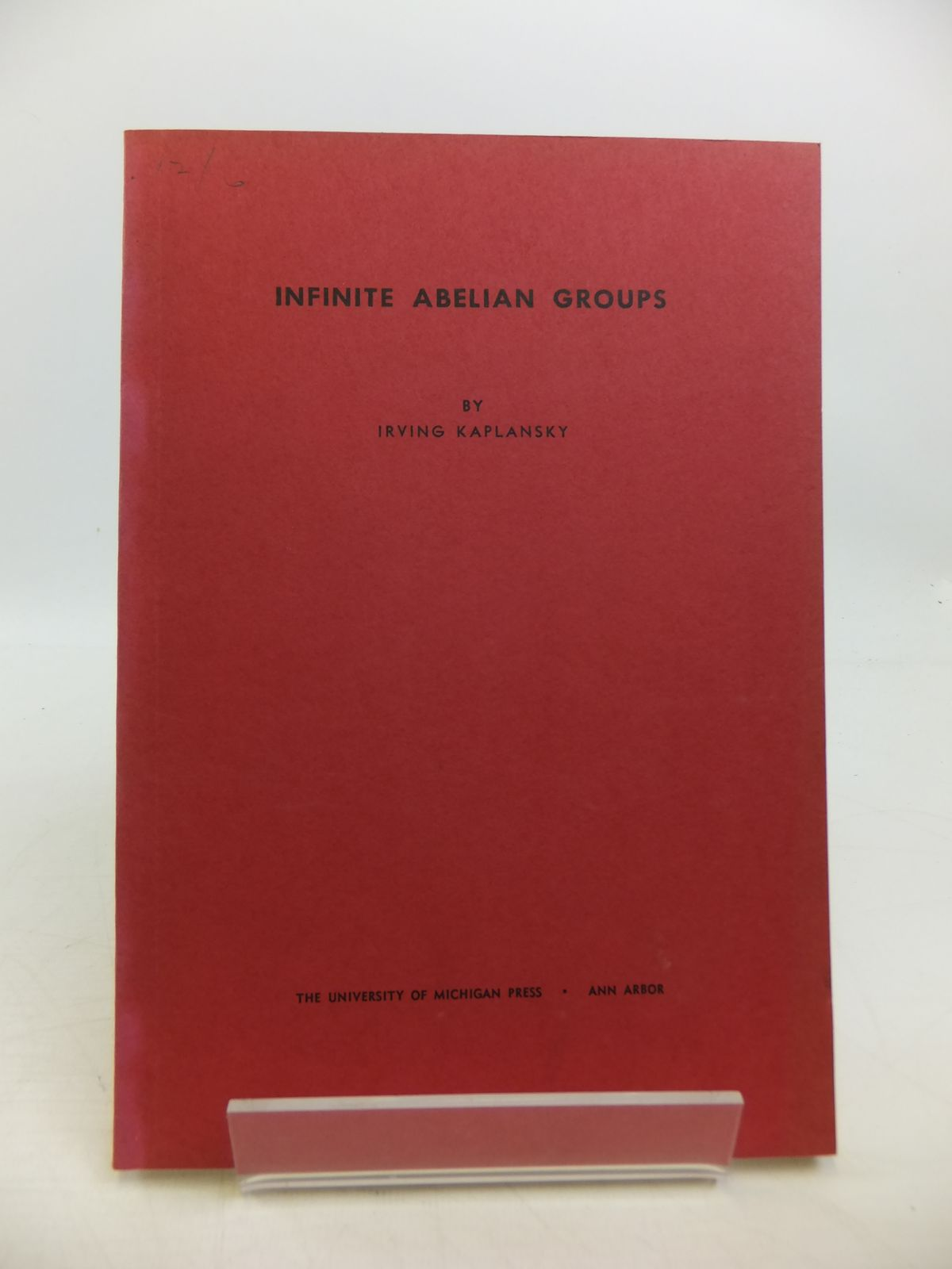 Photo of INFINITE ABELIAN GROUPS written by Kaplansky, Irving published by University Of Michigan Press (STOCK CODE: 1811523)  for sale by Stella & Rose's Books