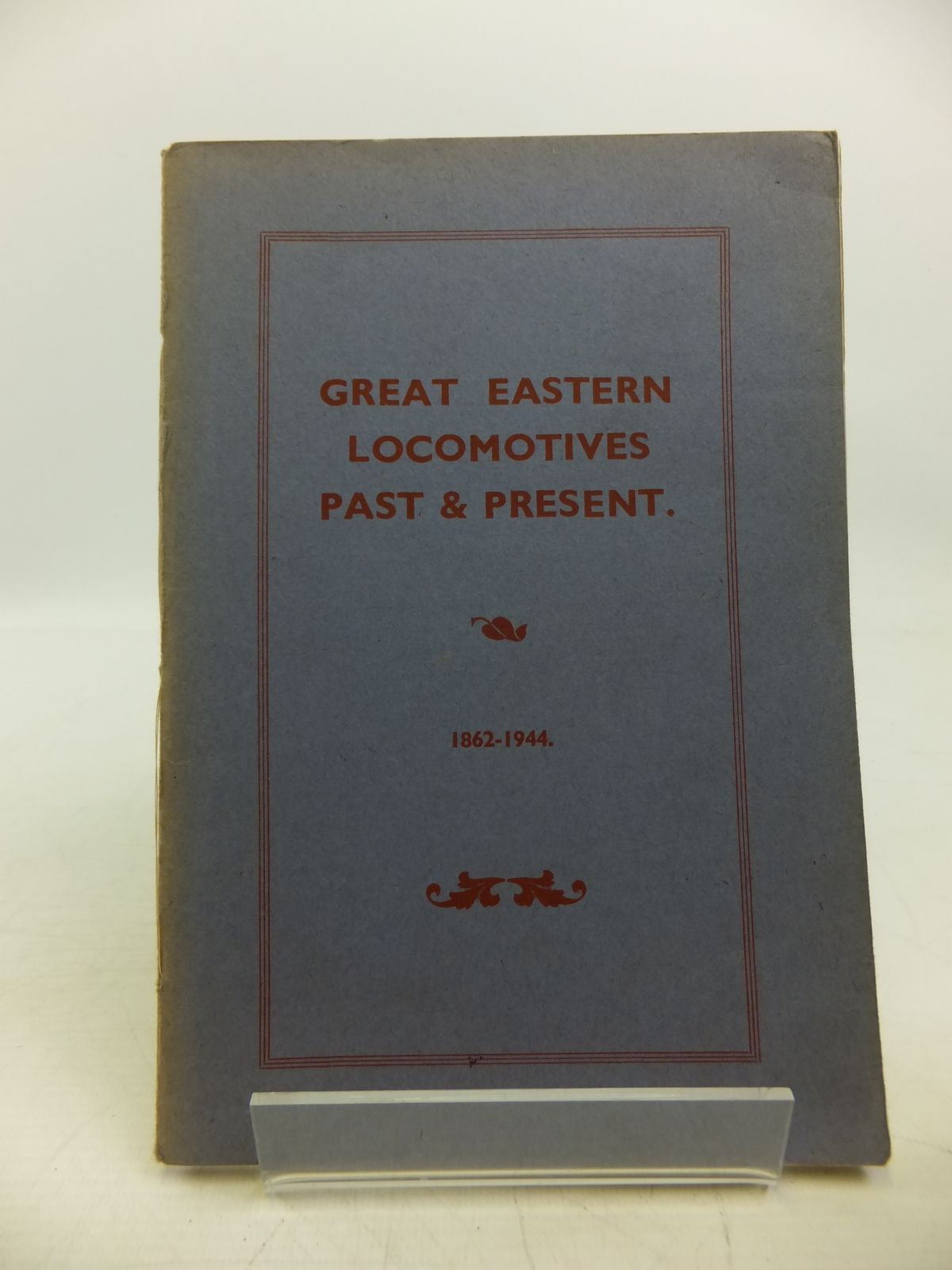 Photo of GREAT EASTERN LOCOMOTIVES PAST AND PRESENT 1862-1944 written by Aldrich, C. Langley published by E.V. Aldrich (STOCK CODE: 1811545)  for sale by Stella & Rose's Books