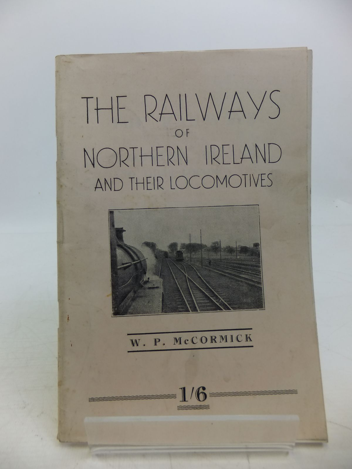 Photo of THE RAILWAYS OF NORTHERN IRELAND AND THEIR LOCOMOTIVES written by McCormick, W.P. (STOCK CODE: 1811561)  for sale by Stella & Rose's Books