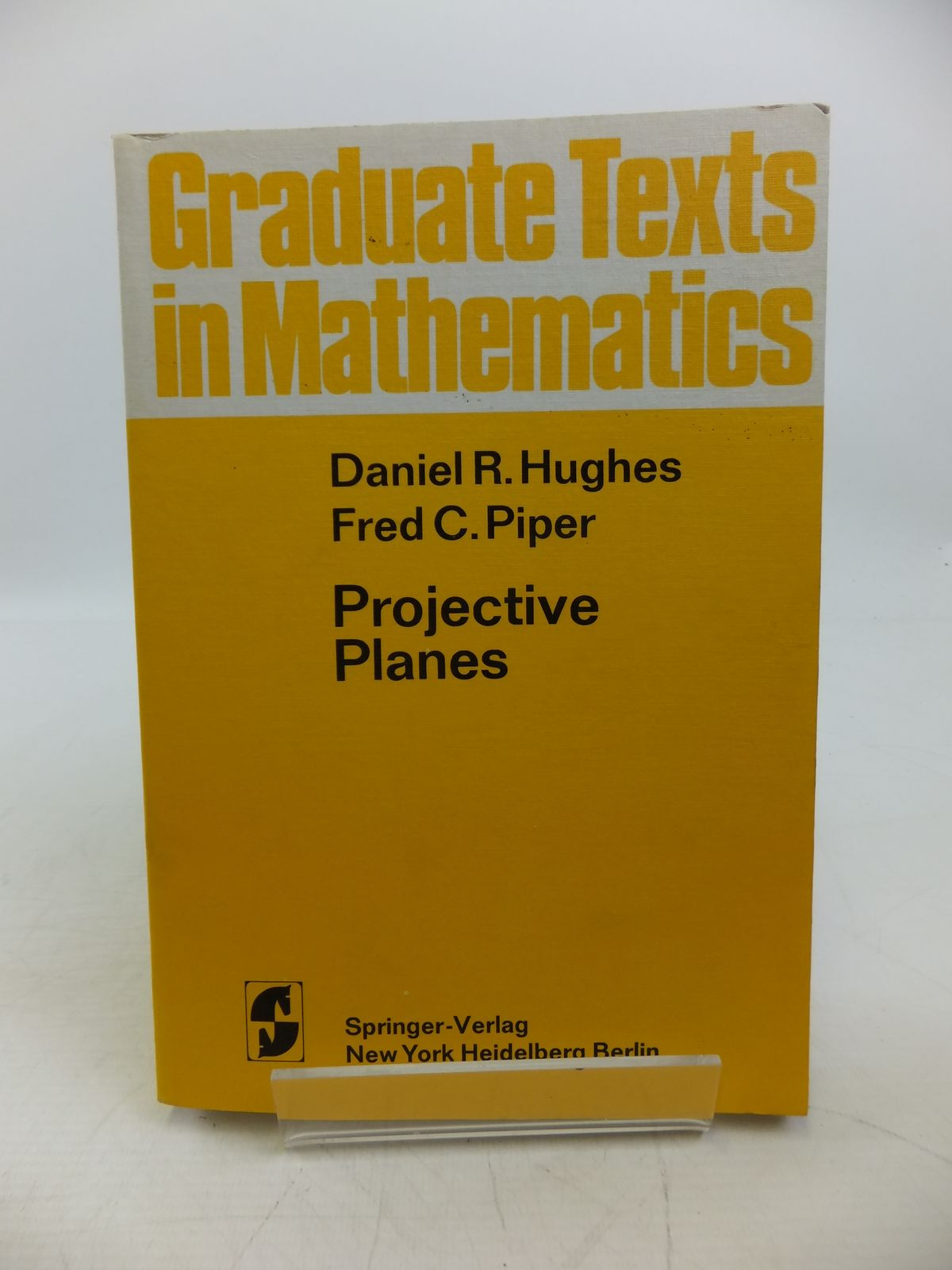 Photo of PROJECTIVE PLANES written by Hughes, D.R.<br />Piper, F.C. published by Springer-Verlag (STOCK CODE: 1811598)  for sale by Stella & Rose's Books