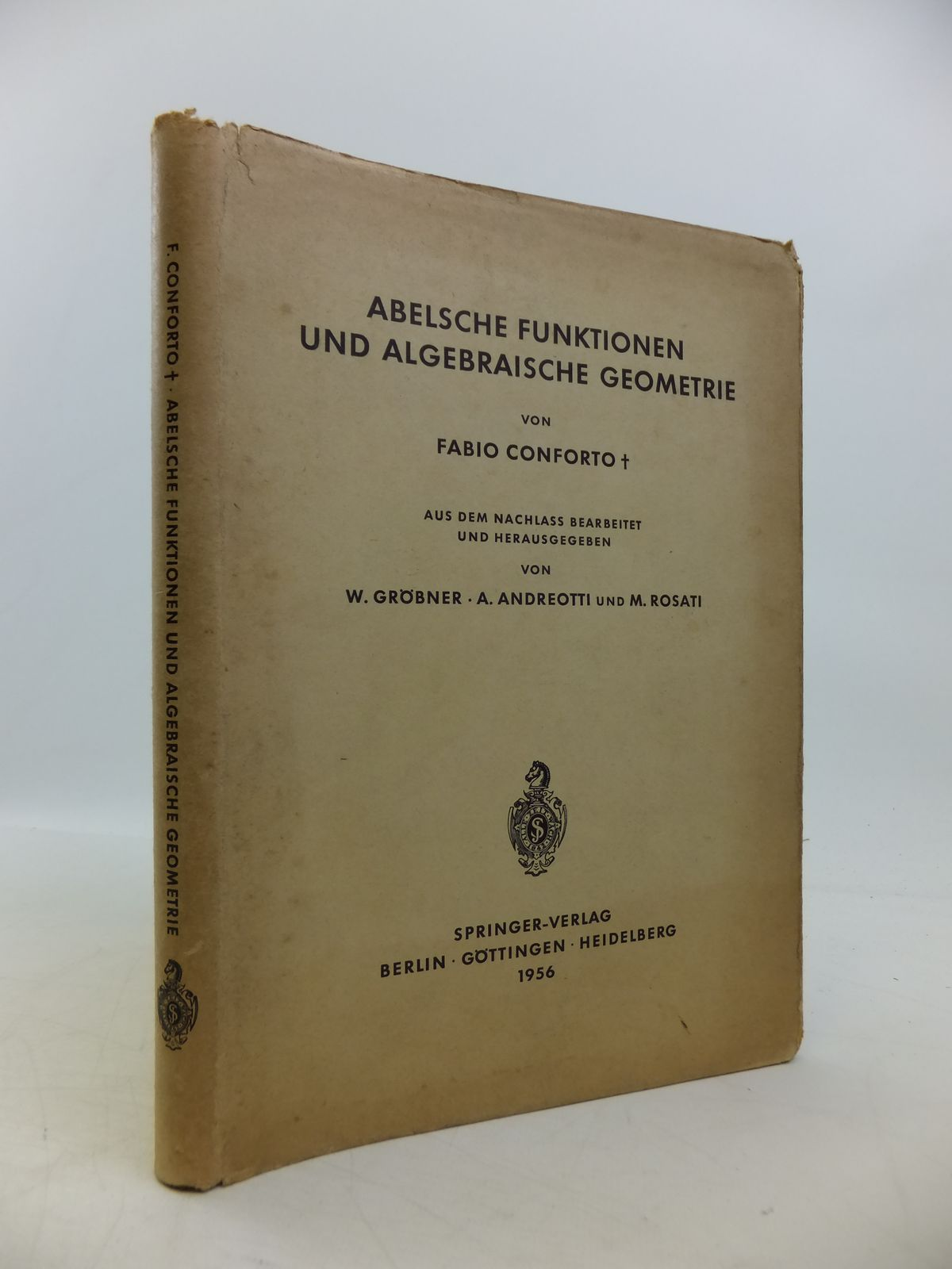 Photo of ABELSCHE FUNKTIONEN UND ALGEBRAISCHE GEOMETRIE VON FABIO CONFORTO written by Grobner, W.<br />Andreotti, A.<br />Rosati, M. published by Springer-Verlag (STOCK CODE: 1811621)  for sale by Stella & Rose's Books