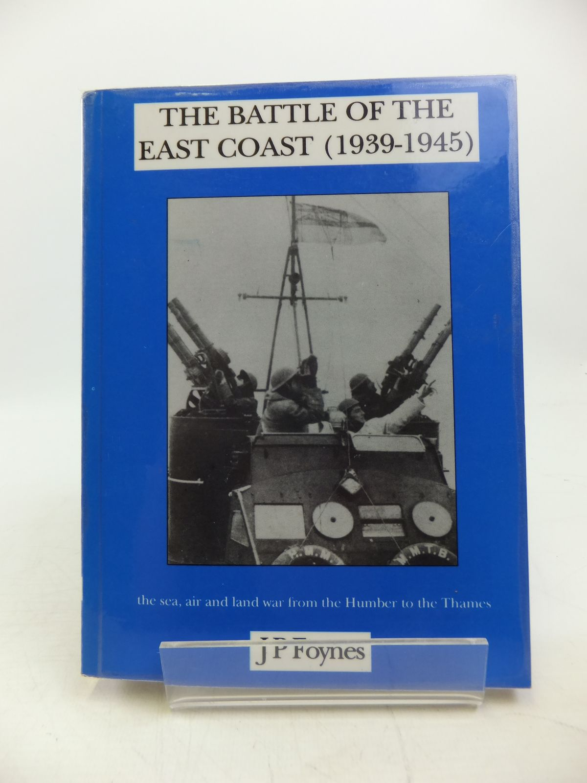 Photo of THE BATTLE OF THE EAST COAST (1939-1945) written by Foynes, J.P. published by J P Foynes (STOCK CODE: 1811636)  for sale by Stella & Rose's Books