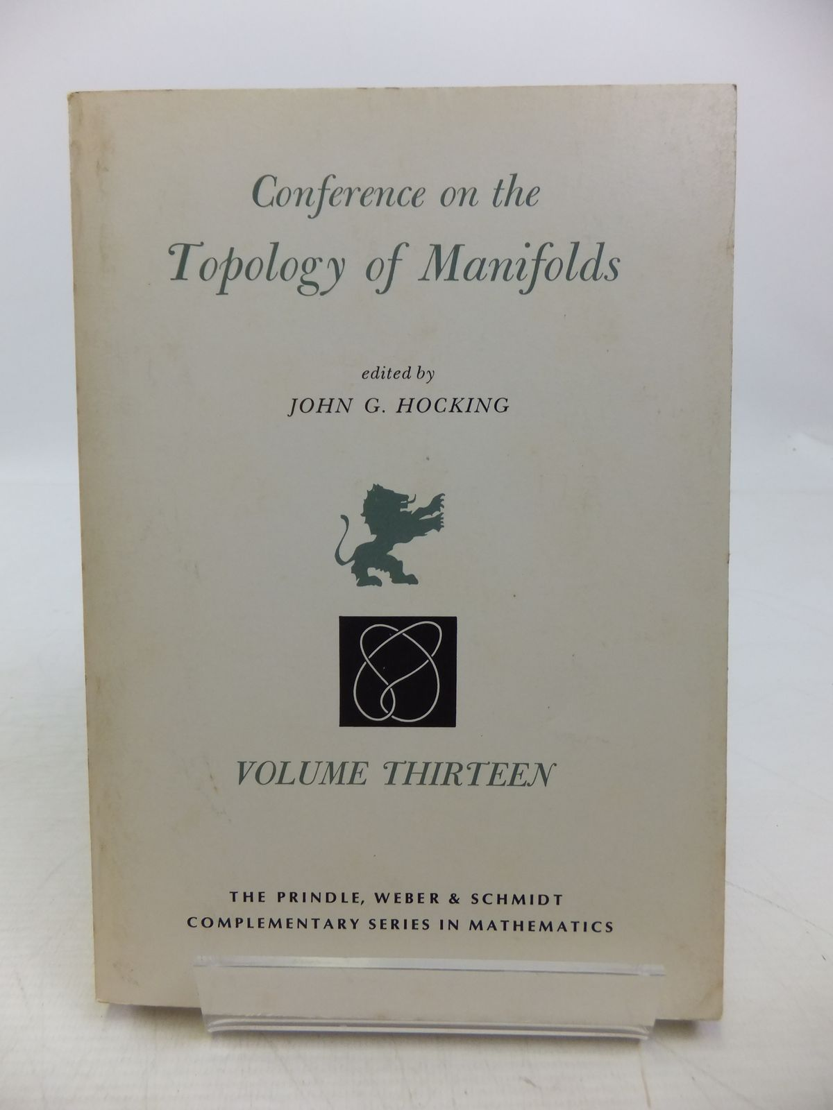 Photo of CONFERENCE ON THE TOPOLOGY OF MANIFOLDS VOLUME THIRTEEN written by Hockling, John G. published by Prindle, Weber & Schmidt (STOCK CODE: 1811646)  for sale by Stella & Rose's Books