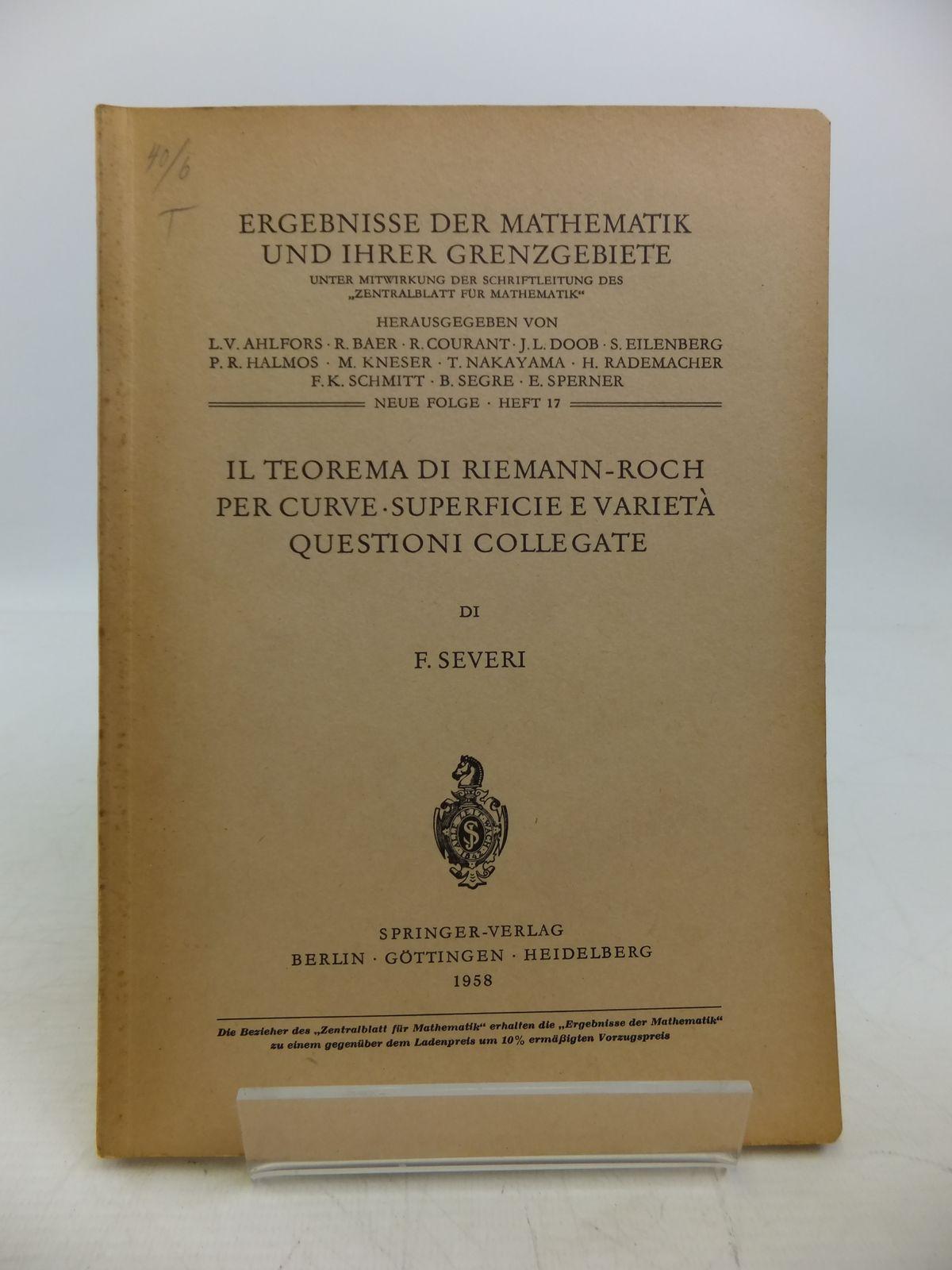 Photo of IL TEOREMA DI RIEMANN-ROCH PER CURVE-SUPERFICIE E VARIETA QUESTIONI COLLEGATE written by Severi, Francesco published by Springer-Verlag (STOCK CODE: 1811660)  for sale by Stella & Rose's Books