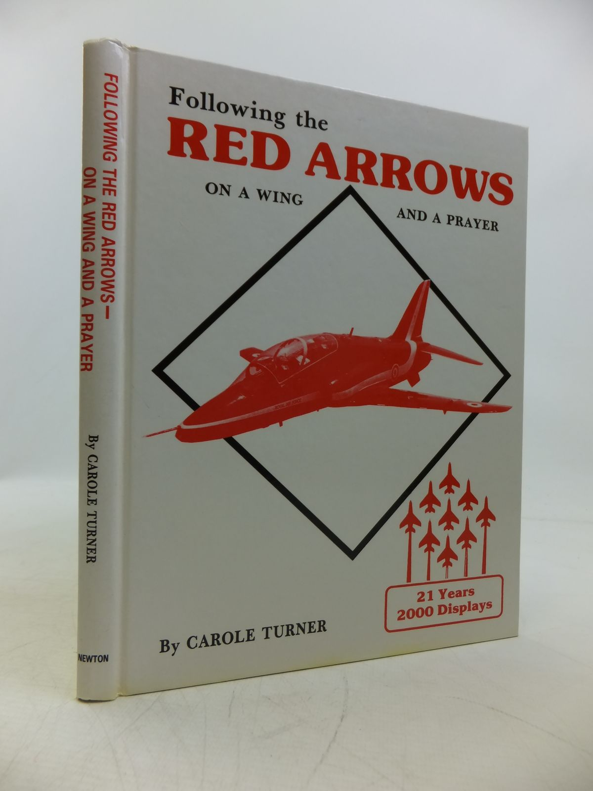Photo of FOLLOWING THE RED ARROWS ON A WING AND A PRAYER written by Turner, Carole published by Newton (STOCK CODE: 1811673)  for sale by Stella & Rose's Books