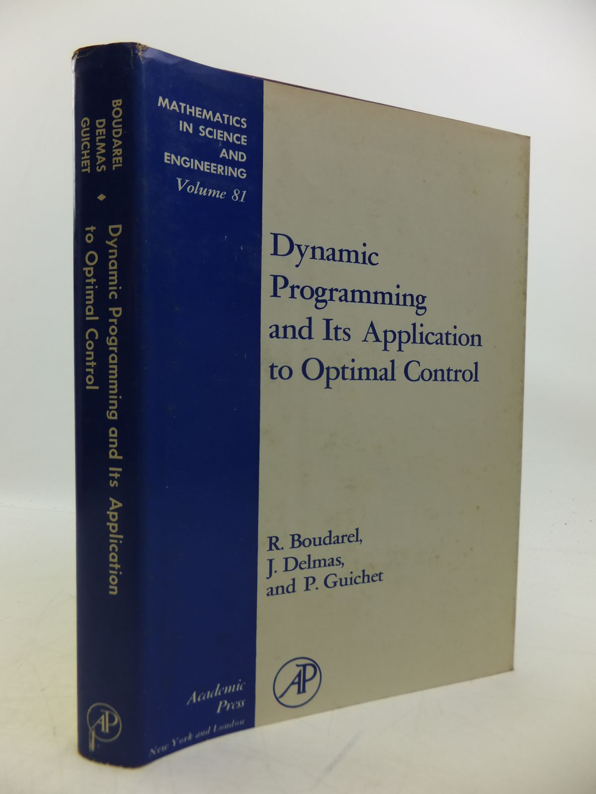 Photo of DYNAMIC PROGRAMMING AND ITS APPLICATION TO OPTIMAL CONTROL written by Boudarel, R.<br />Delmas, J.<br />Guichet, P. published by Academic Press (STOCK CODE: 1811757)  for sale by Stella & Rose's Books