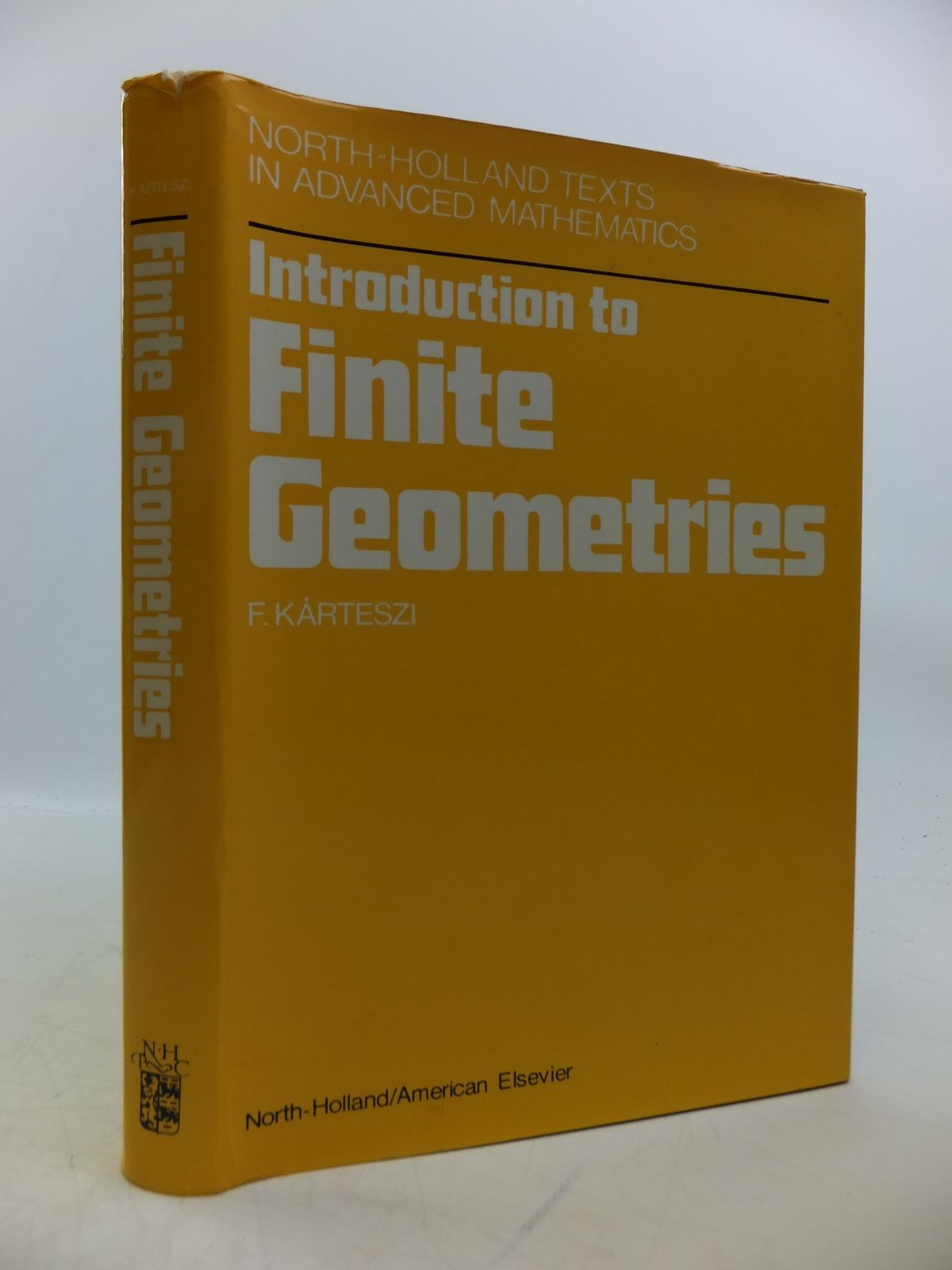 Photo of INTRODUCTION TO FINITE GEOMETRIES written by Karteszi, F. published by North Holland Publishing Company (STOCK CODE: 1811762)  for sale by Stella & Rose's Books