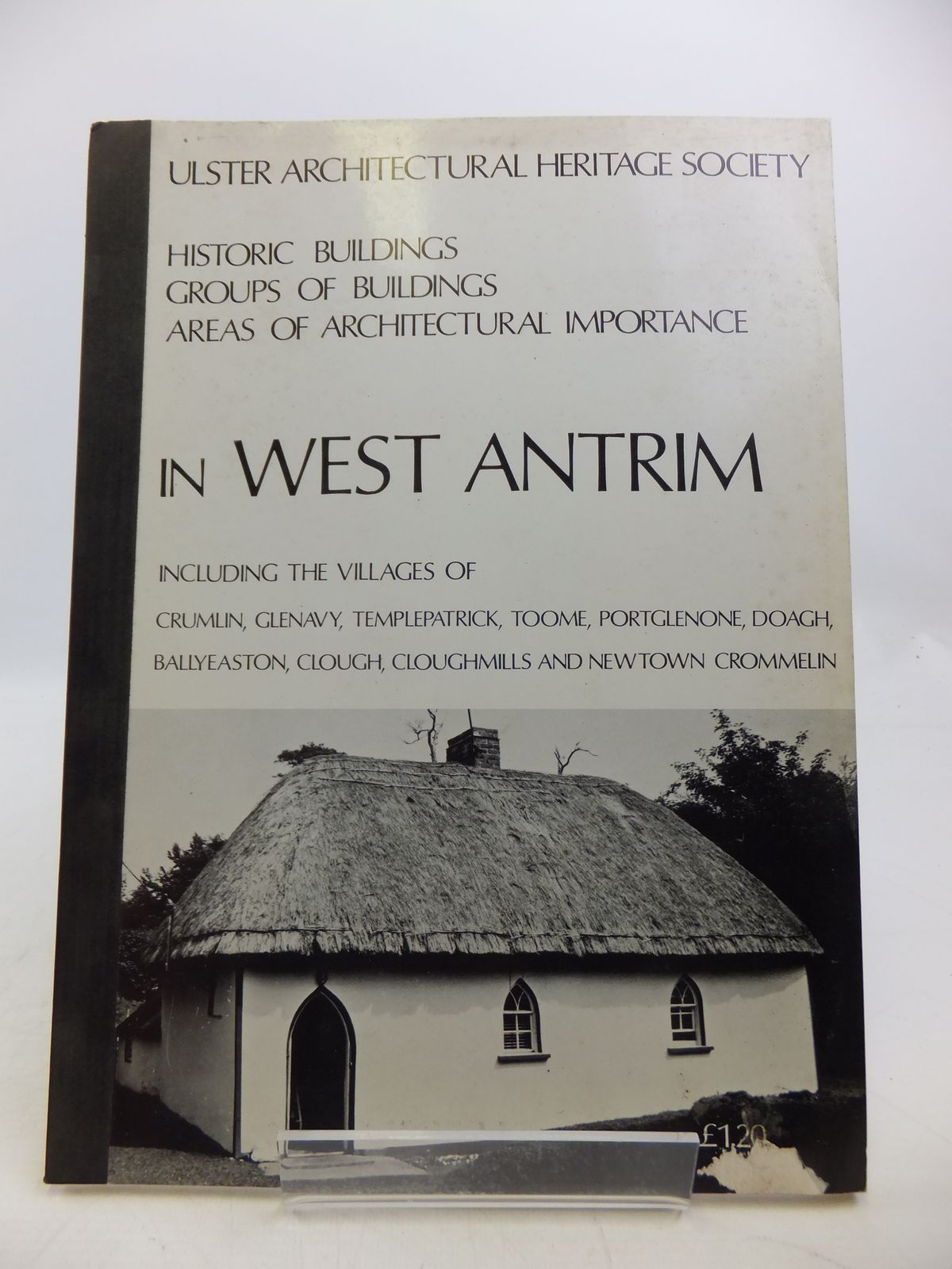 Photo of SECOND LIST OF HISTORIC BUILDINGS GROUPS OF BUILDINGS AREAS OF ARCHITECTURAL IMPORTANCE IN WEST ANTRIM written by Girvan, W.D.<br />Rowan, A.J. published by Ulster Architectural Heritage Society (STOCK CODE: 1811816)  for sale by Stella & Rose's Books