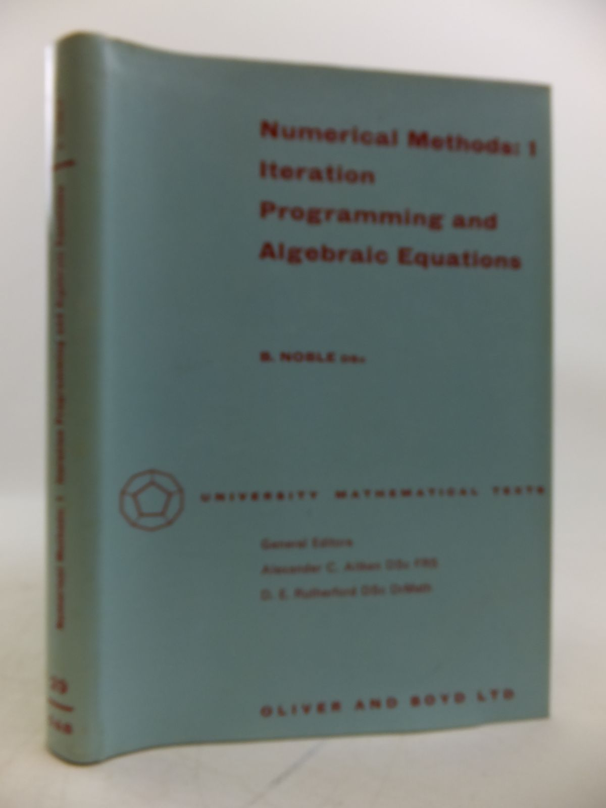 Photo of NUMERICAL METHODS 1: ITERATION, PROGRAMMING AND ALGEBRAIC EQUATIONS written by Noble, Ben published by Oliver and Boyd (STOCK CODE: 1811823)  for sale by Stella & Rose's Books