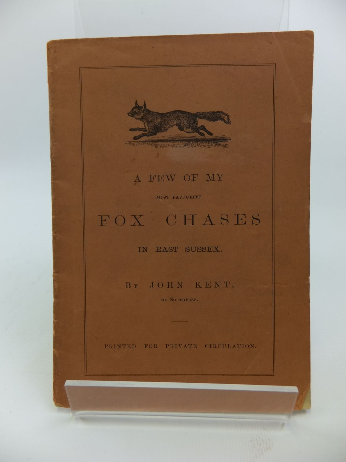 Photo of A FEW OF MY MOST FAVOURITE FOX CHASES IN EAST SUSSEX written by Kent, John (STOCK CODE: 1811888)  for sale by Stella & Rose's Books