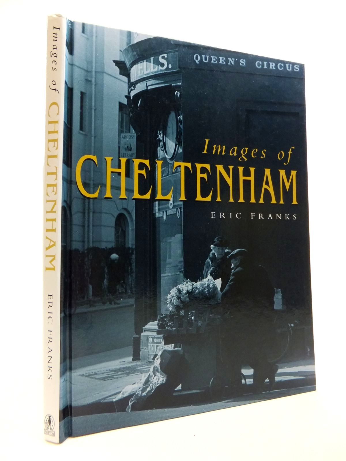 Photo of IMAGES OF CHELTENHAM written by Arps, Eric Franks published by Sutton Publishing (STOCK CODE: 1811924)  for sale by Stella & Rose's Books