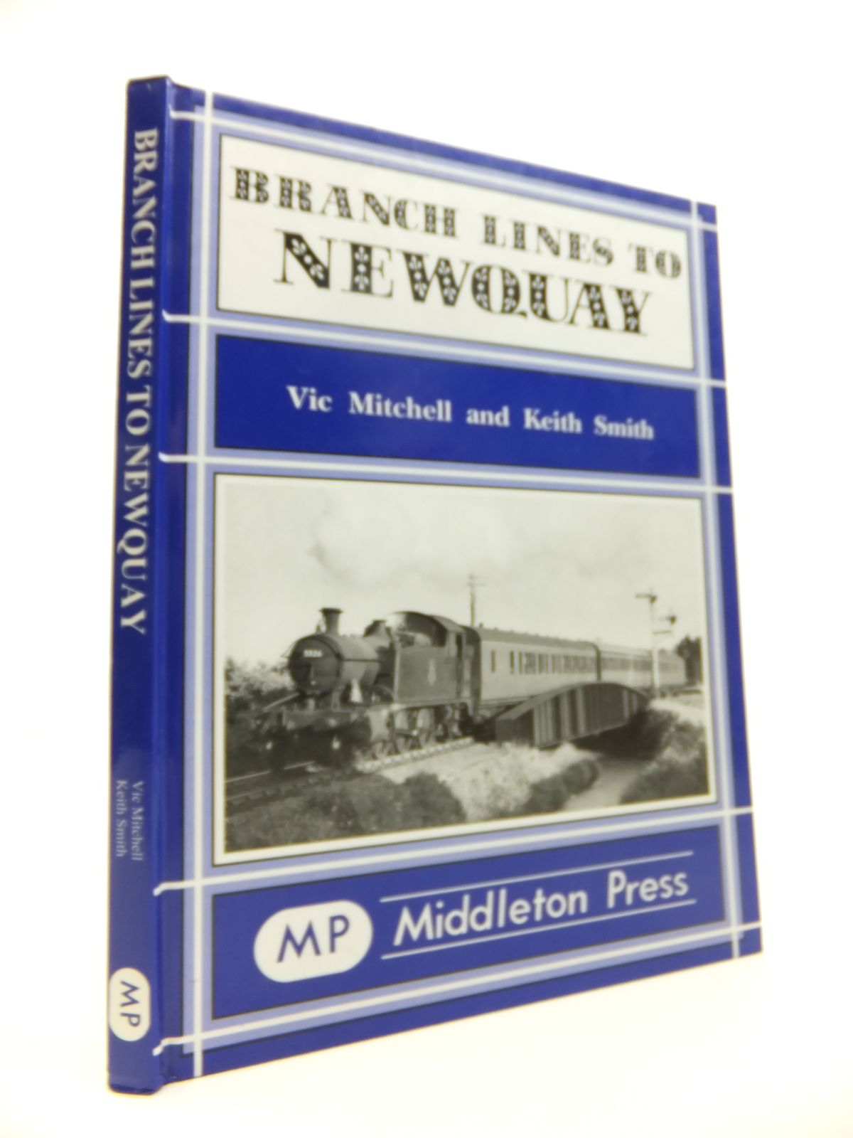 Photo of BRANCH LINES TO NEWQUAY written by Mitchell, Vic<br />Smith, Keith published by Middleton Press (STOCK CODE: 1812055)  for sale by Stella & Rose's Books