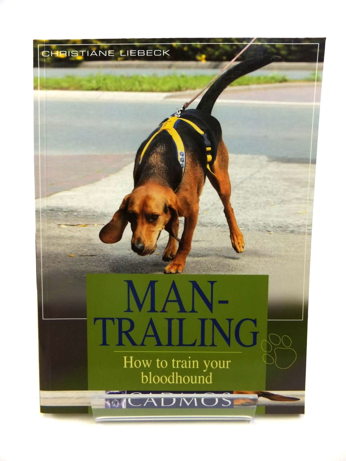 Photo of MAN-TRAILING HOW TO TRAIN YOUR BLOODHOUND written by Liebeck, Christiane published by Cadmos (STOCK CODE: 1812212)  for sale by Stella & Rose's Books