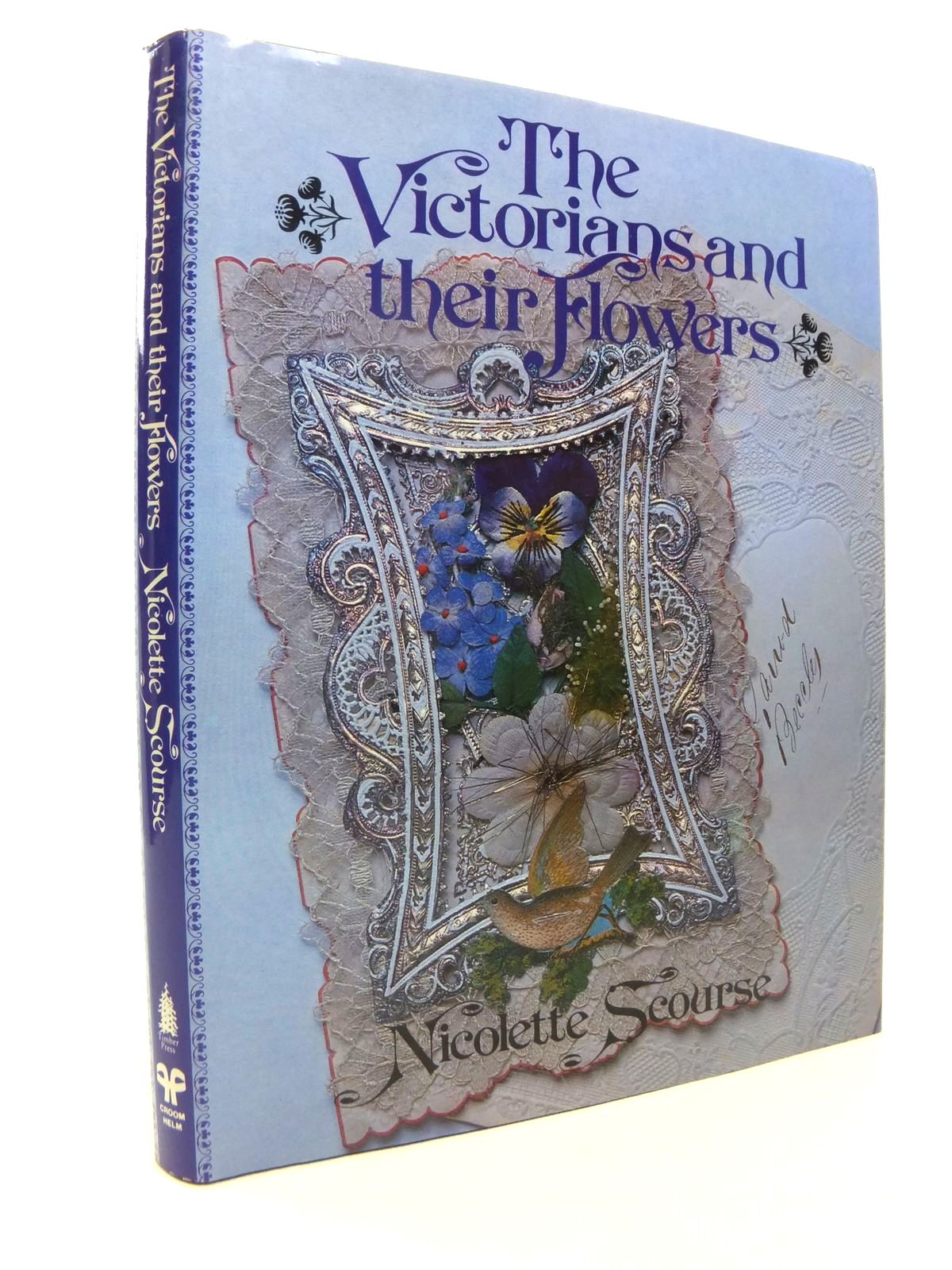 Photo of THE VICTORIANS AND THEIR FLOWERS written by Scourse, Nicolette published by Croom Helm (STOCK CODE: 1812300)  for sale by Stella & Rose's Books