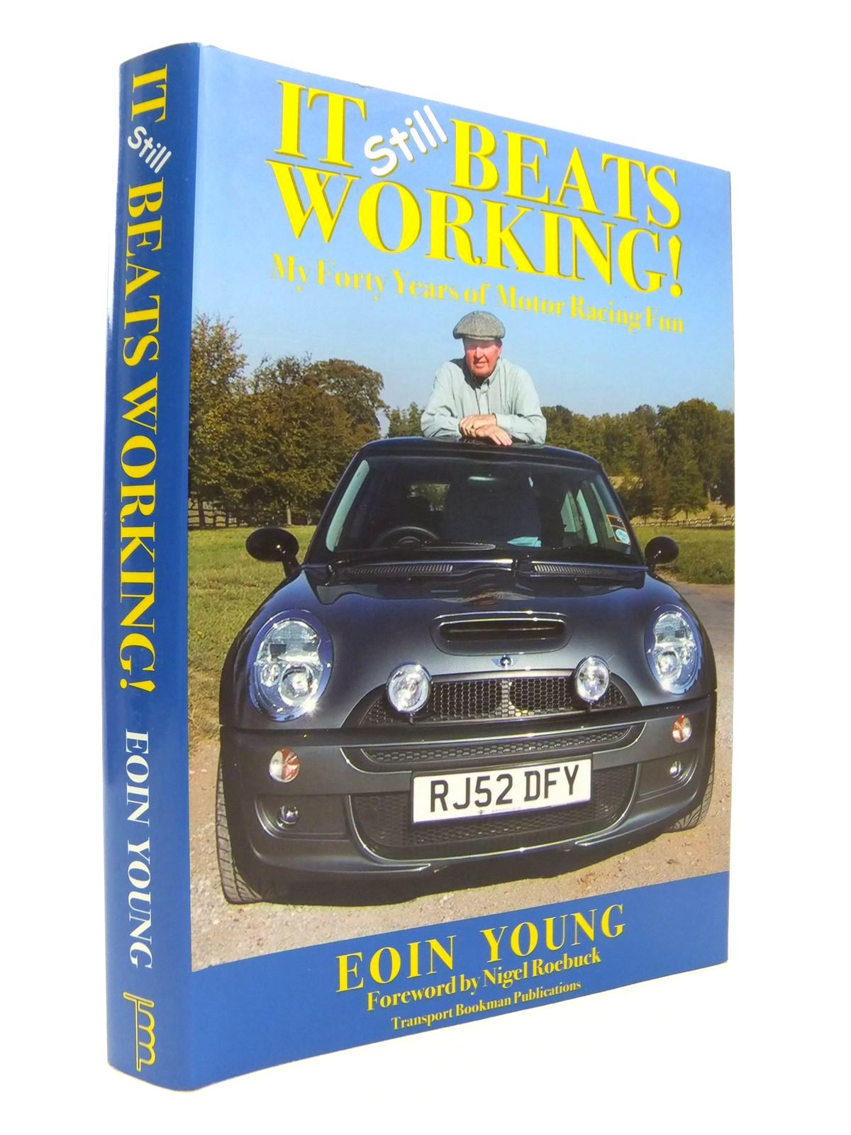 Photo of IT STILL BEATS WORKING! MY FORTY YEARS OF MOTOR RACING FUN written by Young, Eoin S. published by Transport Bookman Publications (STOCK CODE: 1812306)  for sale by Stella & Rose's Books