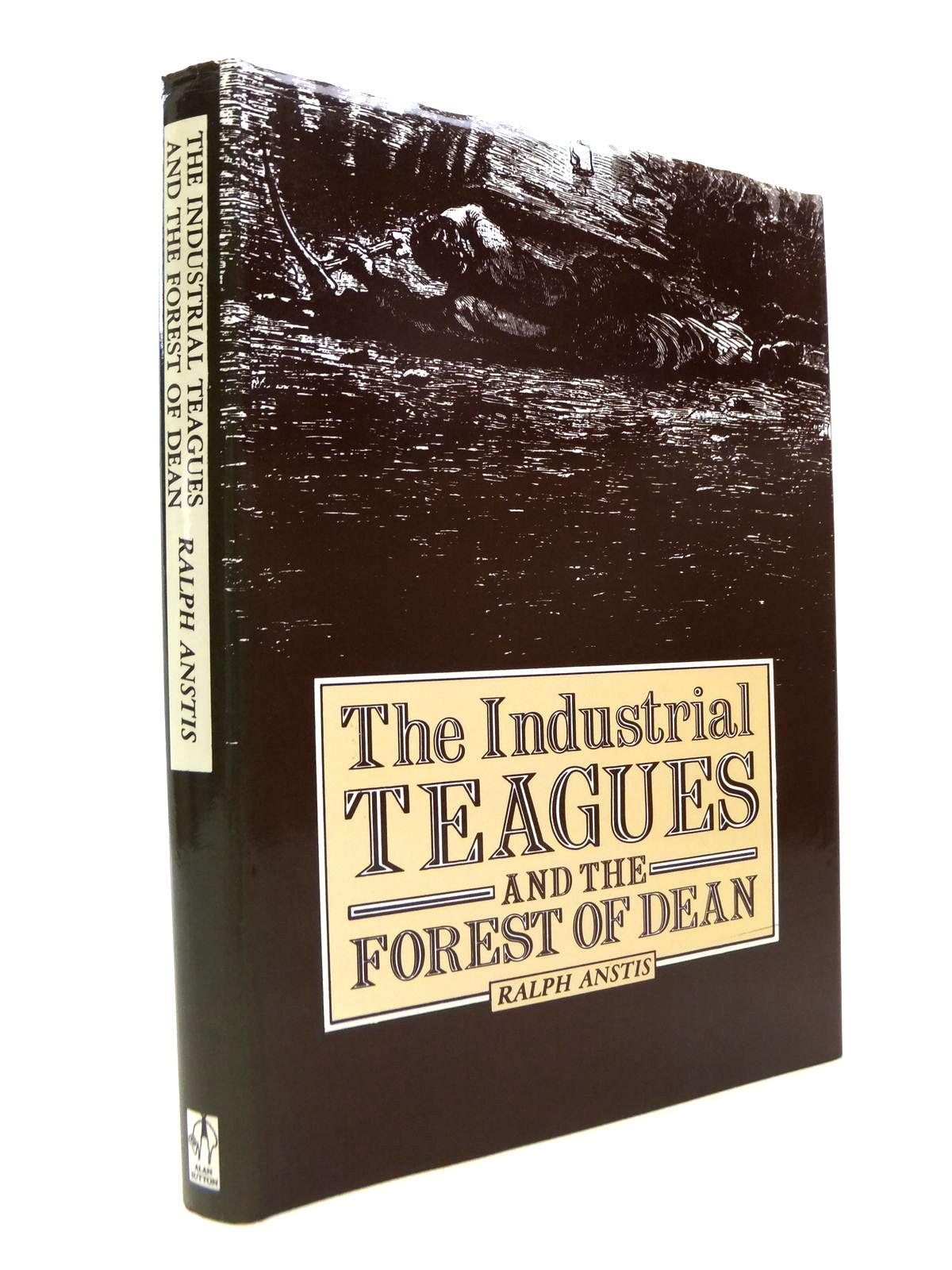 Photo of THE INDUSTRIAL TEAGUES AND THE FOREST OF DEAN written by Anstis, Ralph published by Alan Sutton (STOCK CODE: 1812314)  for sale by Stella & Rose's Books