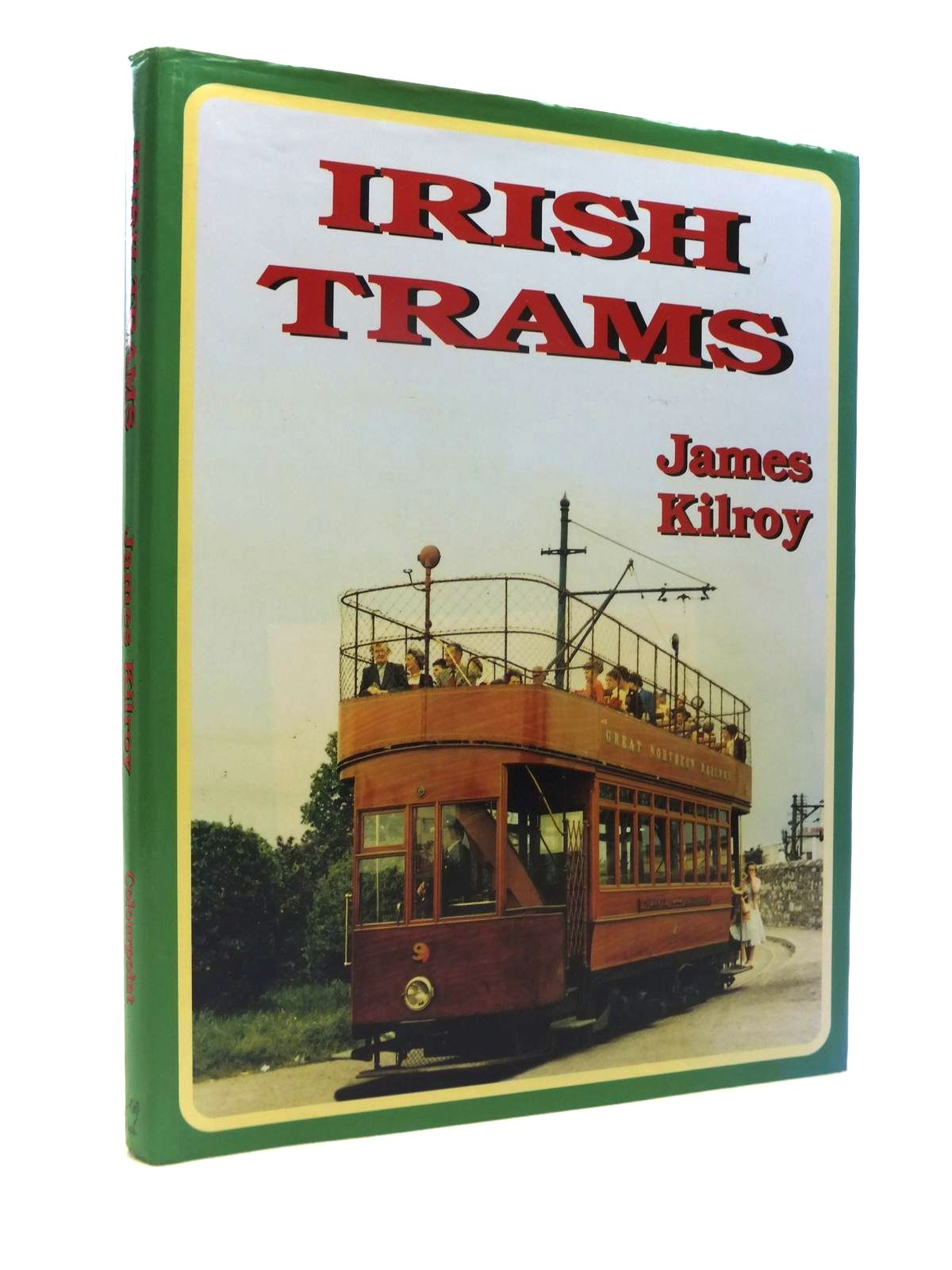 Photo of IRISH TRAMS written by Kilroy, James published by Colourpoint (STOCK CODE: 1812368)  for sale by Stella & Rose's Books