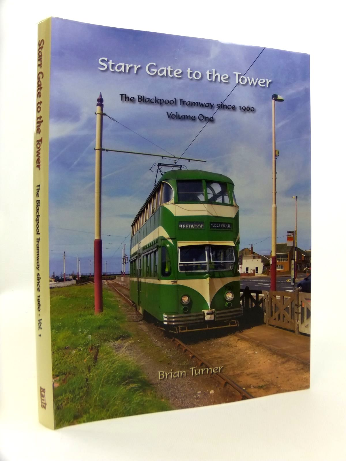 Photo of STARR GATE TO THE TOWER THE BLACKPOOL TRAMWAY SINCE 1960 VOLUME ONE written by Turner, Brian published by Rails Publishing (STOCK CODE: 1812404)  for sale by Stella & Rose's Books