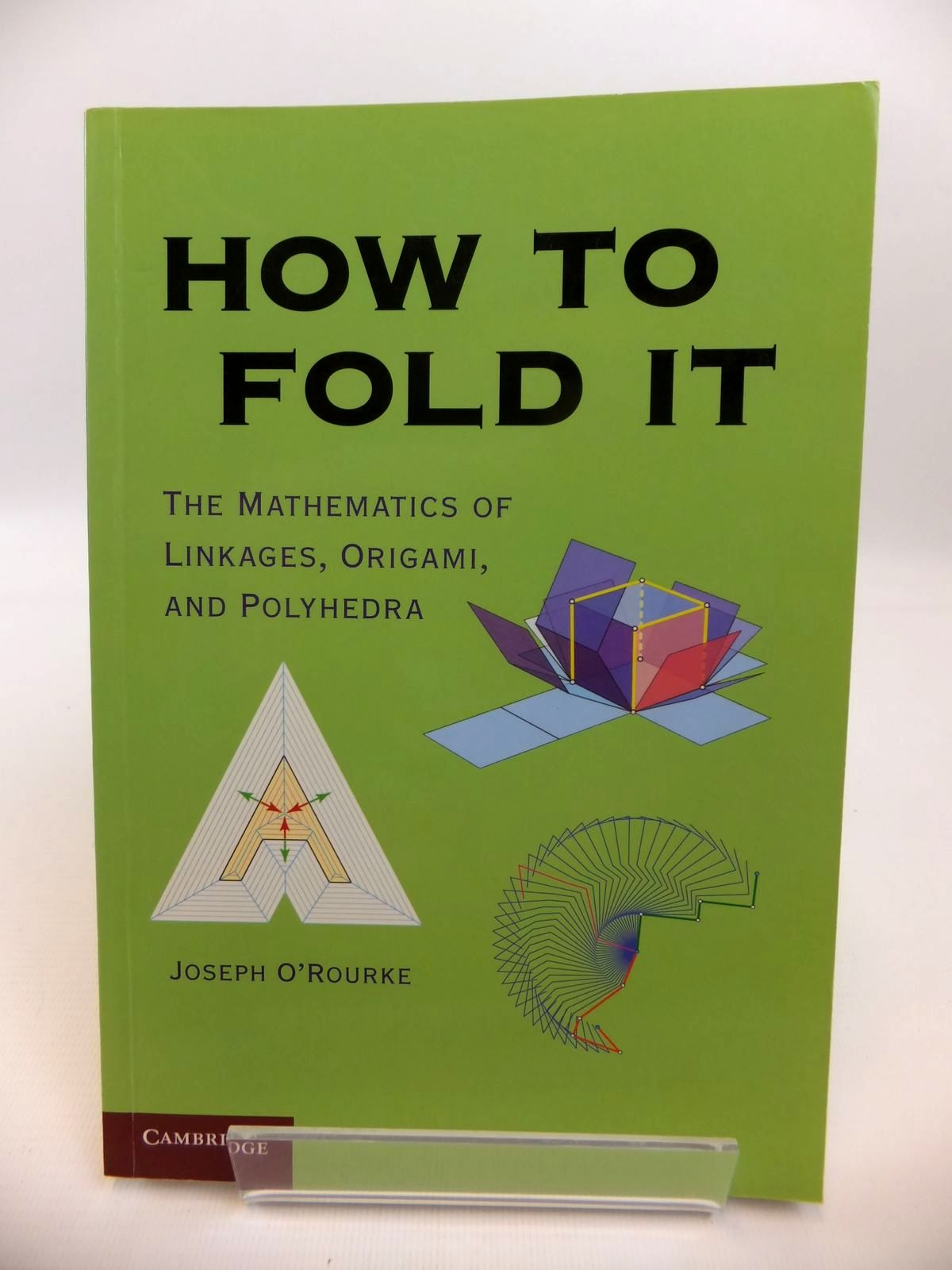 Photo of HOW TO FOLD IT: THE MATHEMATICS OF LINKAGES, ORIGAMI AND POLYHEDRA written by O'Rourke, Joseph published by Cambridge University Press (STOCK CODE: 1812440)  for sale by Stella & Rose's Books