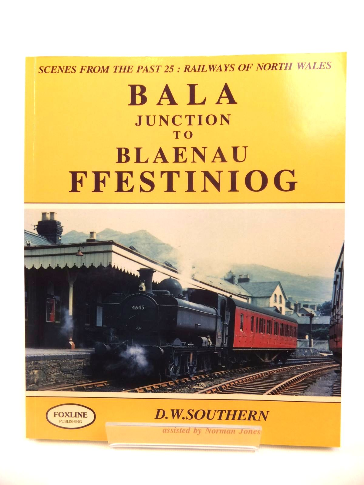 Photo of RAILWAYS OF NORTH WALES BALA JUNCTION TO BLAENAU FFESTINIOG (SCENES FROM THE PAST 25) written by Southern, Dave<br />Jones, Norman published by Foxline (STOCK CODE: 1812611)  for sale by Stella & Rose's Books