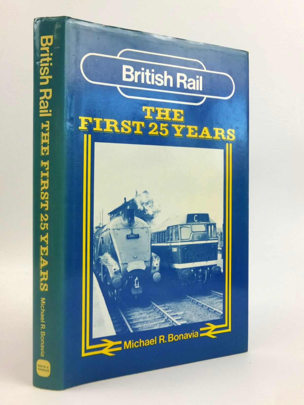 Photo of BRITISH RAIL THE FIRST 25 YEARS written by Bonavia, Michael R. published by David & Charles (STOCK CODE: 1812670)  for sale by Stella & Rose's Books