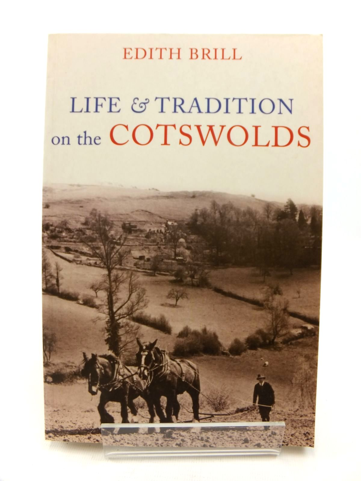 Photo of LIFE AND TRADITION ON THE COTSWOLDS written by Brill, Edith published by Amberley (STOCK CODE: 1812770)  for sale by Stella & Rose's Books