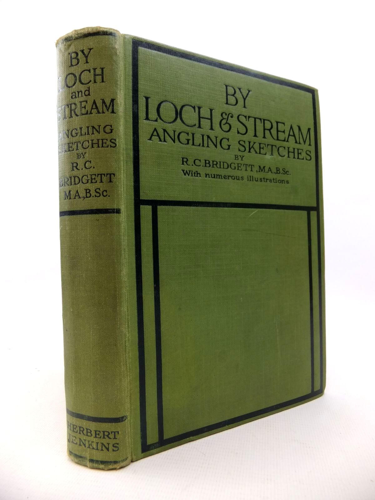 Photo of BY LOCH AND STREAM written by Bridgett, R.C. published by Herbert Jenkins Limited (STOCK CODE: 1812790)  for sale by Stella & Rose's Books