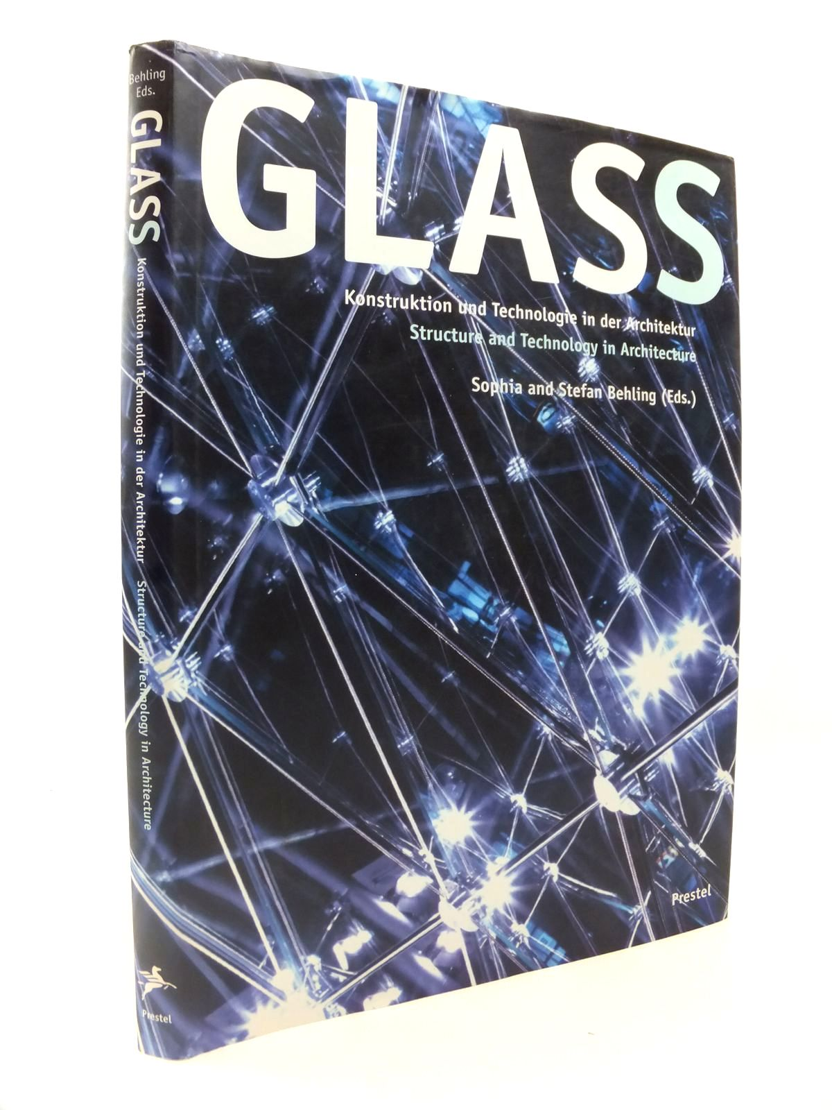 Photo of GLASS STRUCTURE AND TECHNOLOGY IN ARCHITECTURE written by Behling, Sophia<br />Behling, Stefan published by Prestel (STOCK CODE: 1812810)  for sale by Stella & Rose's Books