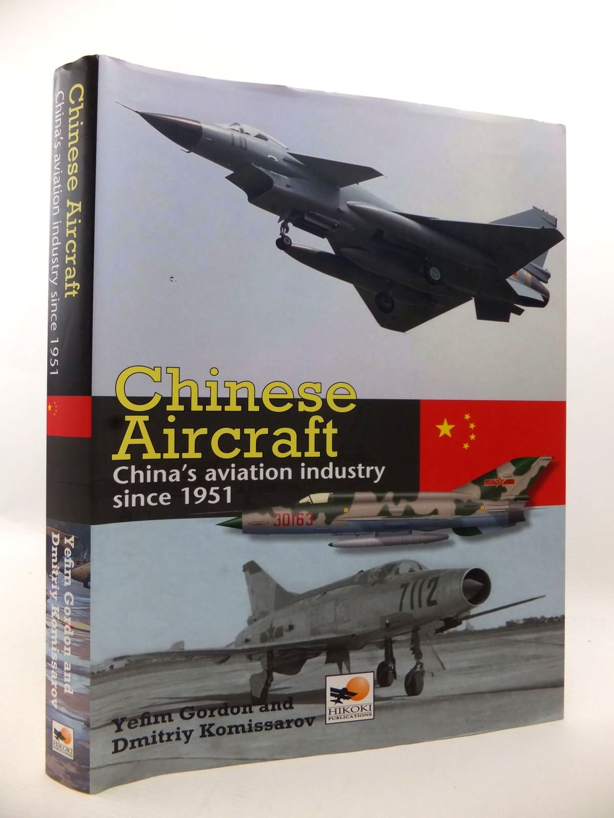 Photo of CHINESE AIRCRAFT: CHINA'S AVIATION INDUSTRY SINCE 1951 written by Gordon, Yefim<br />Komissarov, Dmitriy published by Hikoki Publications (STOCK CODE: 1813080)  for sale by Stella & Rose's Books