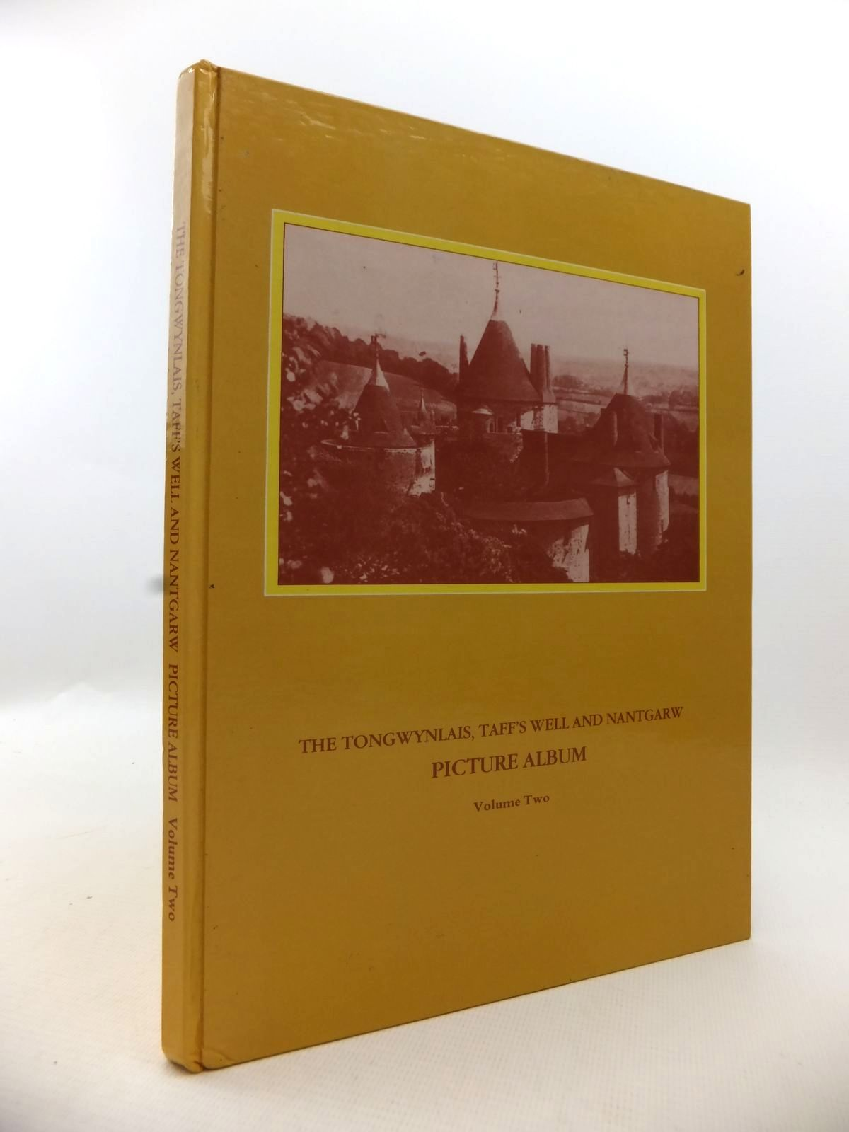 Photo of THE TONGWYNLAIS, TAFF'S WELL AND NANTGARW PICTURE ALBUM VOLUME TWO written by Brown, Roger Lee published by Parish Of Tongwynlais (STOCK CODE: 1813170)  for sale by Stella & Rose's Books