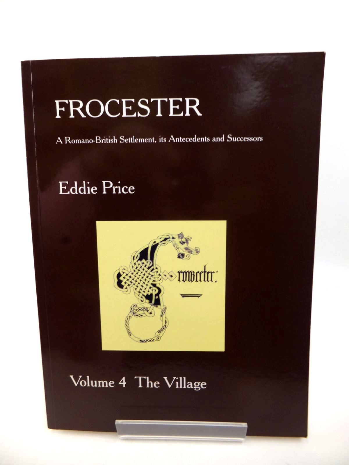 Photo of FROCESTER A ROMANO-BRITISH SETTLEMENT, ITS ANTECEDENTS AND SUCCESSORS written by Price, Eddie published by Gloucester And District Archaeological Research Group (STOCK CODE: 1813187)  for sale by Stella & Rose's Books