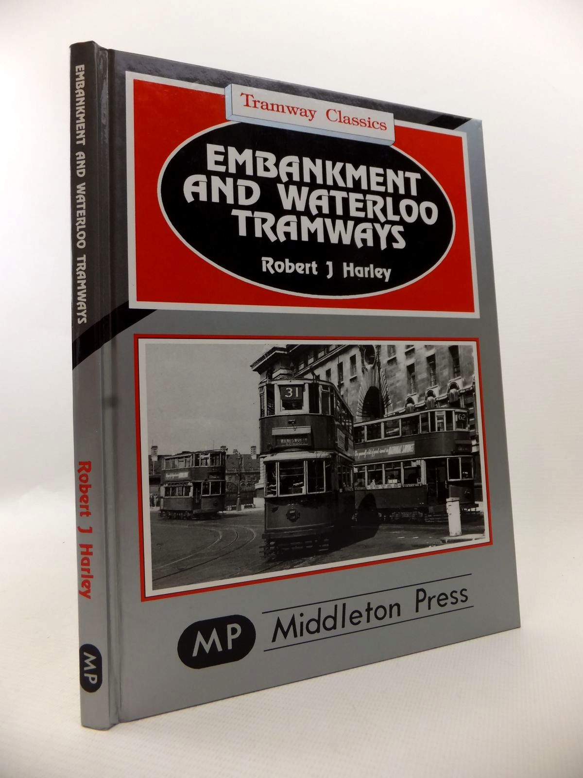 Photo of EMBANKMENT AND WATERLOO TRAMWAYS written by Harley, Robert J. published by Middleton Press (STOCK CODE: 1813190)  for sale by Stella & Rose's Books