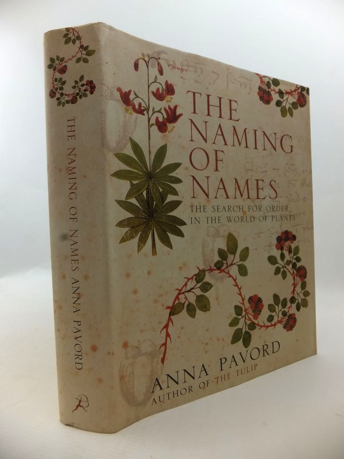 Photo of THE NAMING OF NAMES: THE SEARCH FOR ORDER IN THE WORLD OF PLANTS written by Pavord, Anna published by The Bloomsbury Publishing Co. Ltd. (STOCK CODE: 1813223)  for sale by Stella & Rose's Books