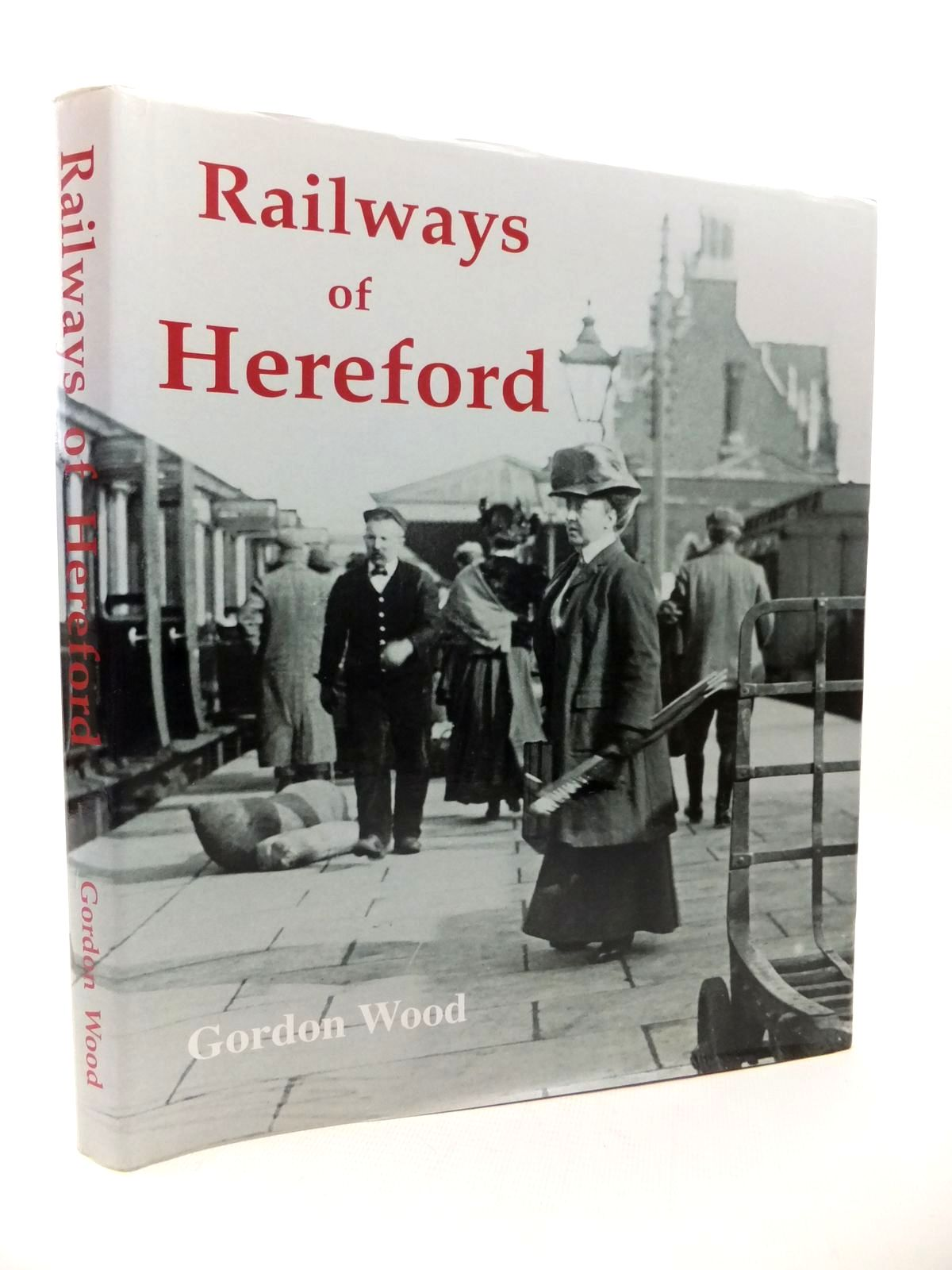 Photo of RAILWAYS OF HEREFORD written by Wood, Gordon published by Kidderminster Railway Museum (STOCK CODE: 1813278)  for sale by Stella & Rose's Books