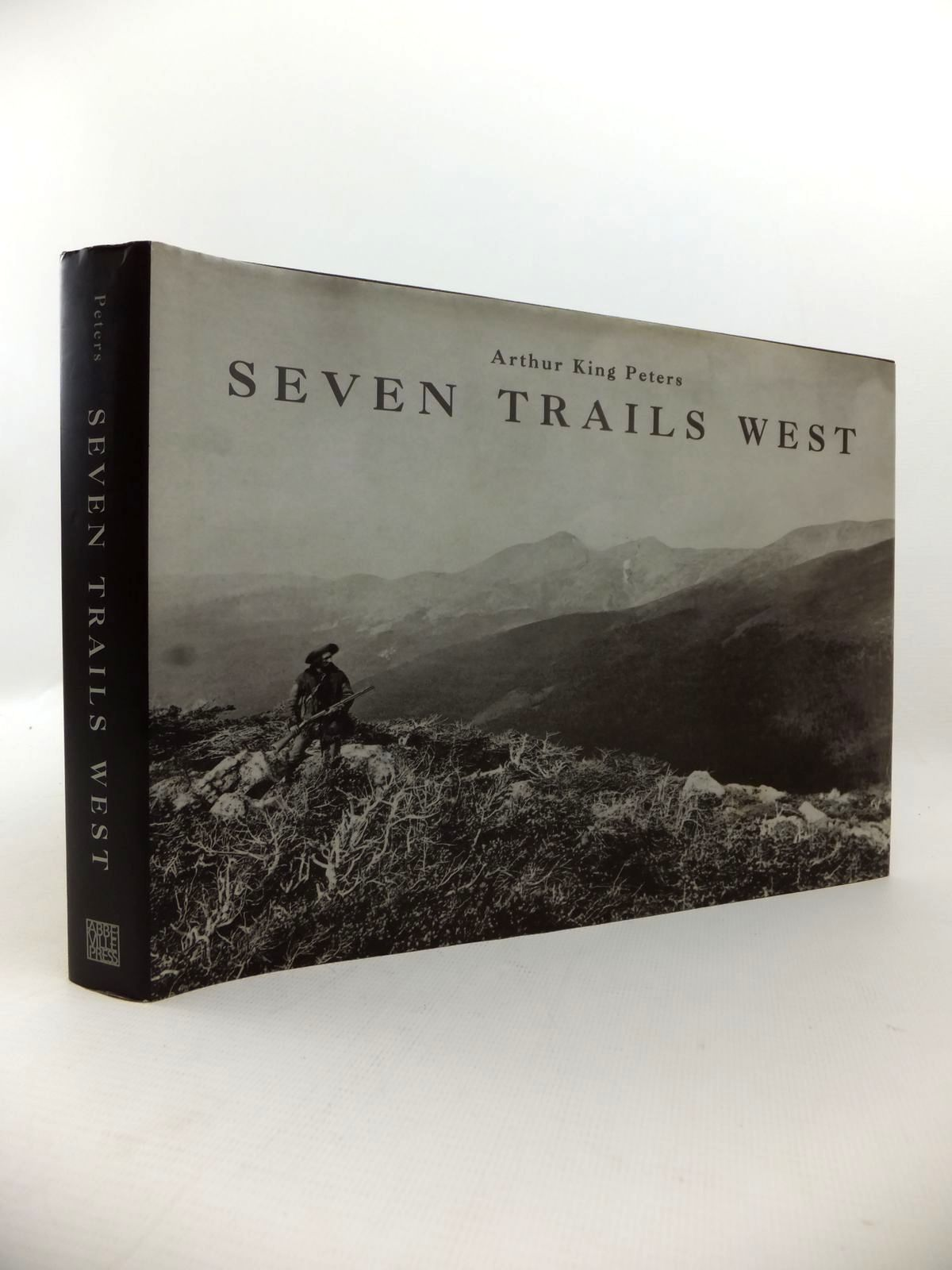 Photo of SEVEN TRAILS WEST written by Peters, Arthur King published by Abbeville Press (STOCK CODE: 1813352)  for sale by Stella & Rose's Books