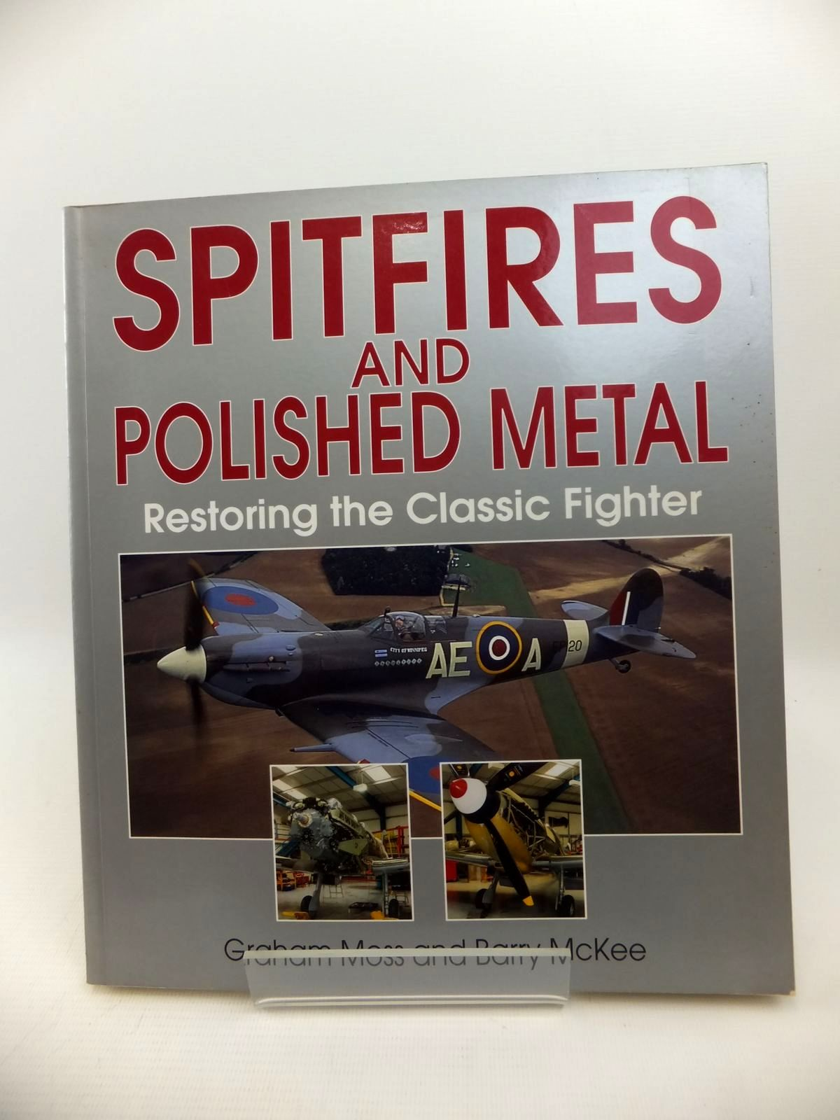 Photo of SPITFIRES AND POLISHED METAL RESTORING THE CLASSIC FIGHTER written by Moss, Graham published by Airlife (STOCK CODE: 1813354)  for sale by Stella & Rose's Books