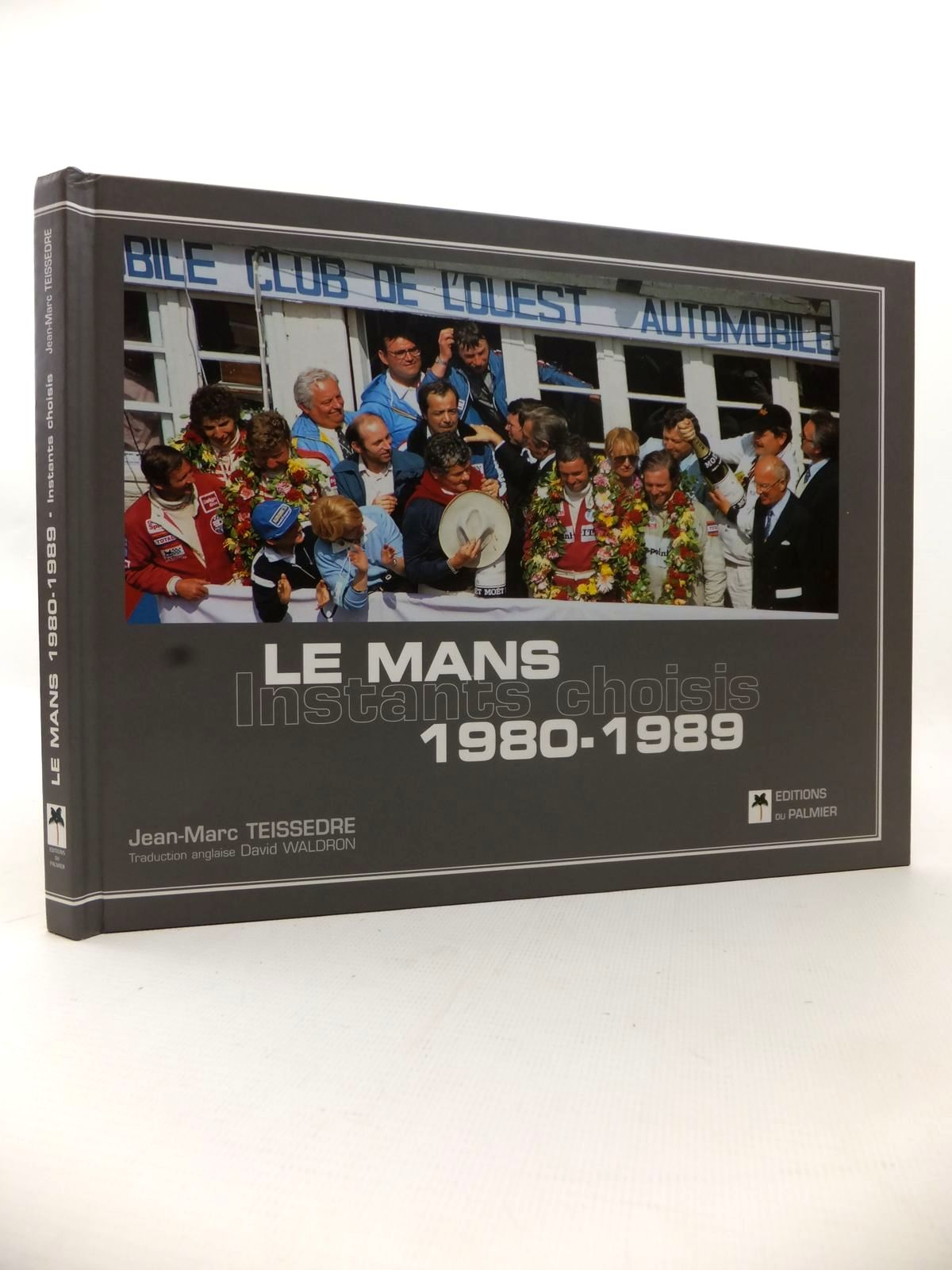 Photo of LE MANS 1980-1989: INSTANTS CHOISIS written by Teissedre, Jean-Marc published by Editions Du Palmier (STOCK CODE: 1813384)  for sale by Stella & Rose's Books
