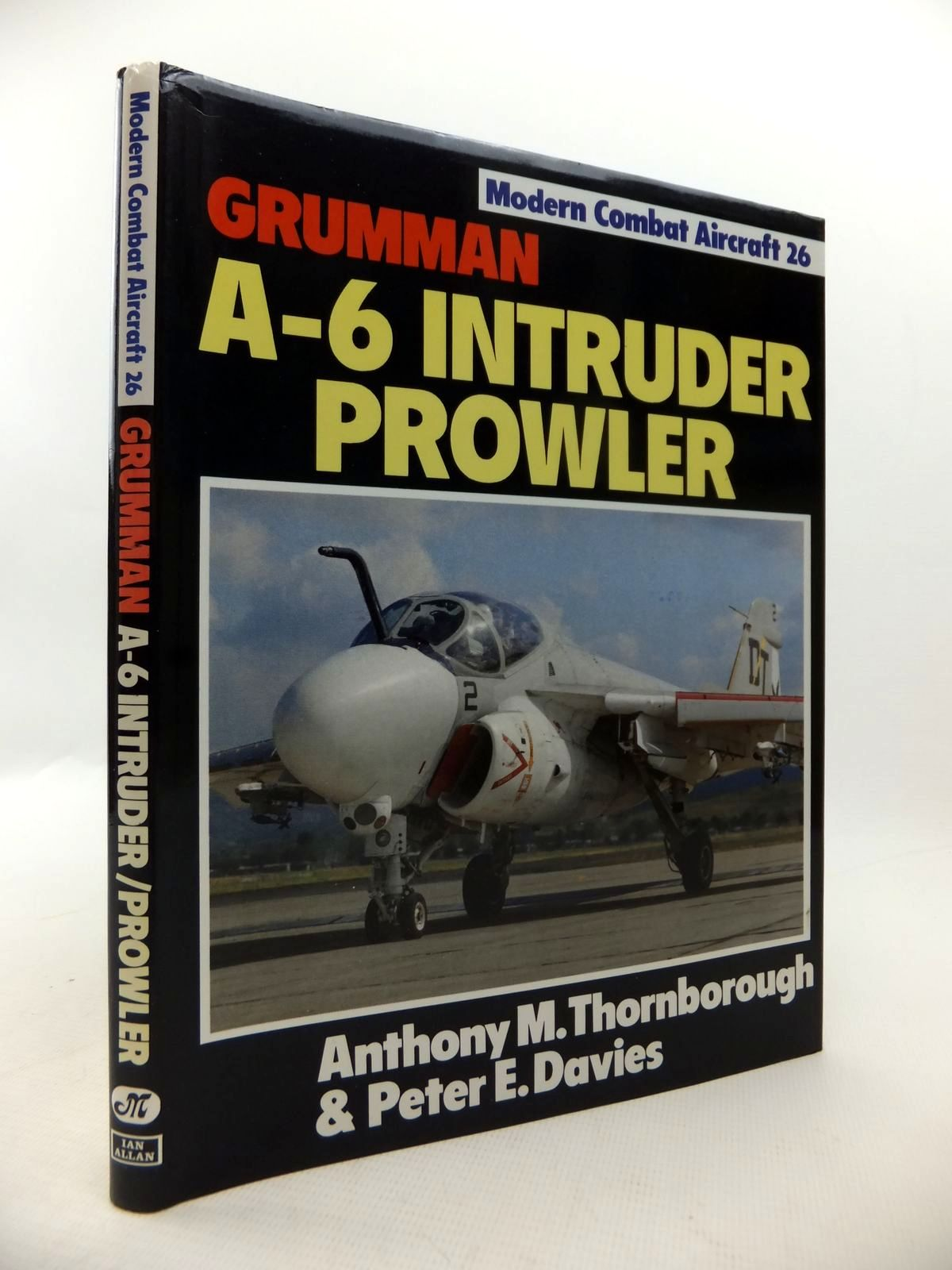 Photo of GRUMMAN A-6 INTRUDER PROWLER written by Thornborough, Anthony M.<br />Davies, Peter E. published by Ian Allan Ltd. (STOCK CODE: 1813441)  for sale by Stella & Rose's Books