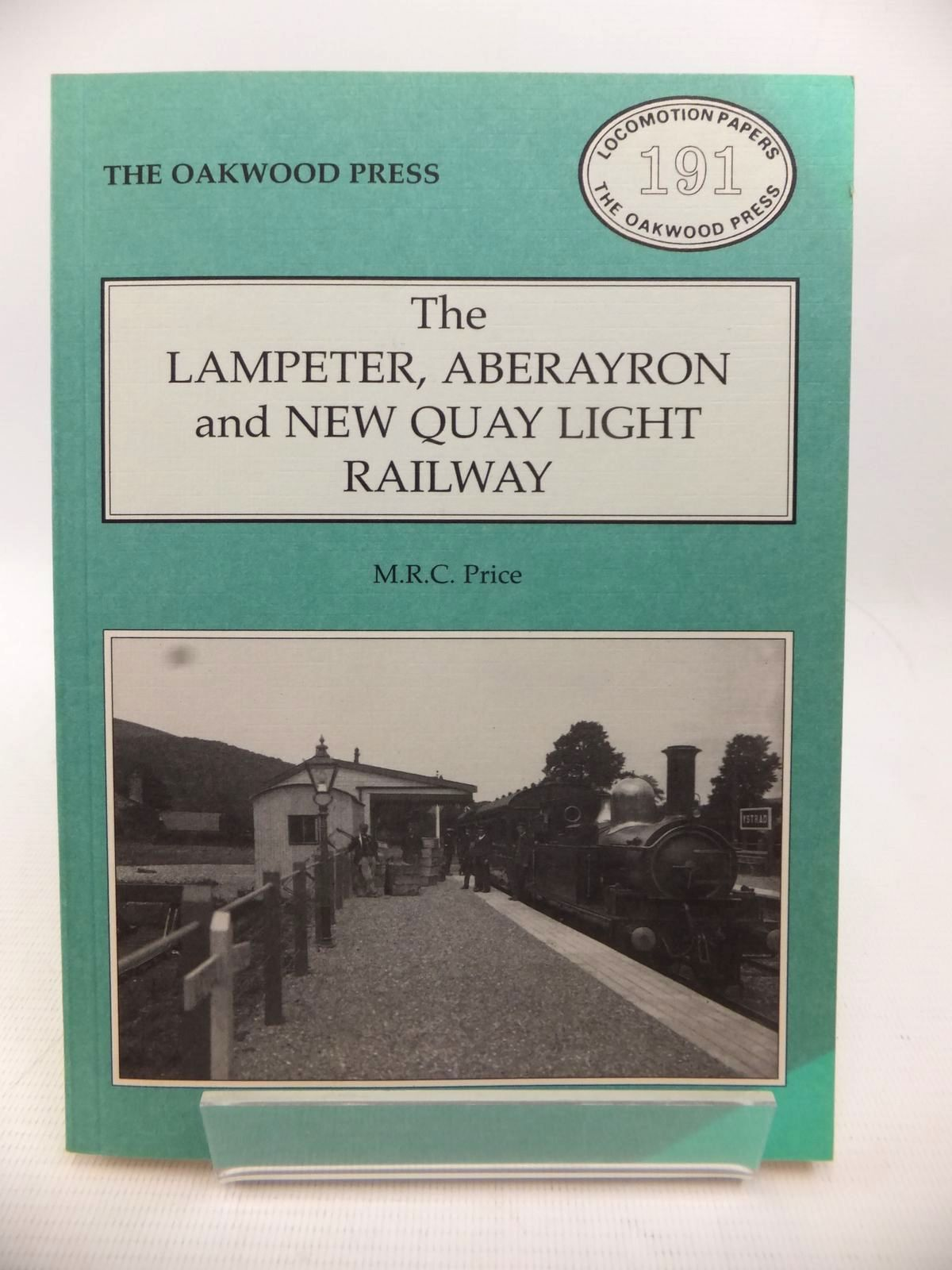 Photo of THE LAMPETER, ABERAYRON AND NEW QUAY LIGHT RAILWAY written by Price, M.R.C. published by The Oakwood Press (STOCK CODE: 1813619)  for sale by Stella & Rose's Books