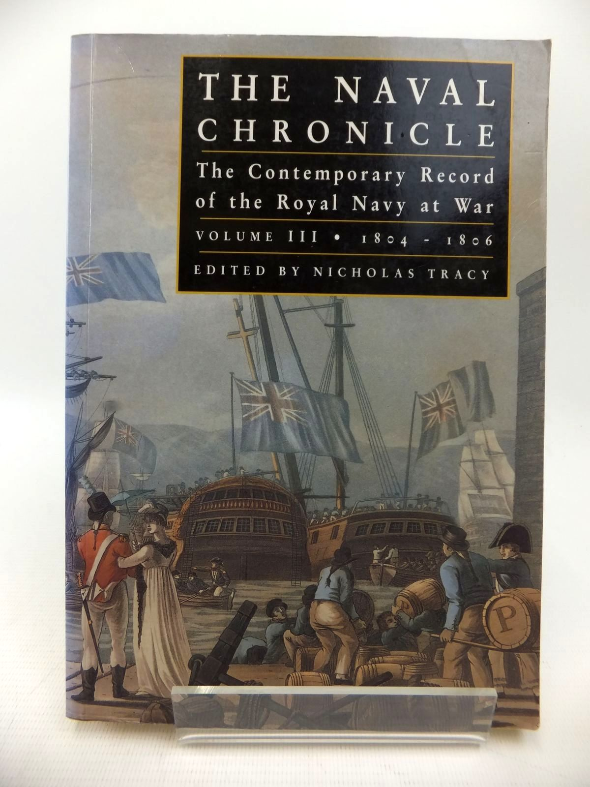 Photo of THE NAVAL CHRONICLE VOLUME III 1804-1806 written by Tracy, Nicholas published by Chatham Publishing (STOCK CODE: 1813720)  for sale by Stella & Rose's Books