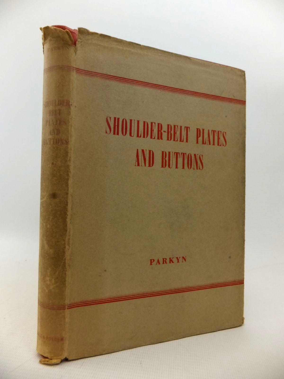 Photo of SHOULDER-BELT PLATES AND BUTTONS written by Parkyn, H.G. published by Gale & Polden, Ltd. (STOCK CODE: 1813727)  for sale by Stella & Rose's Books