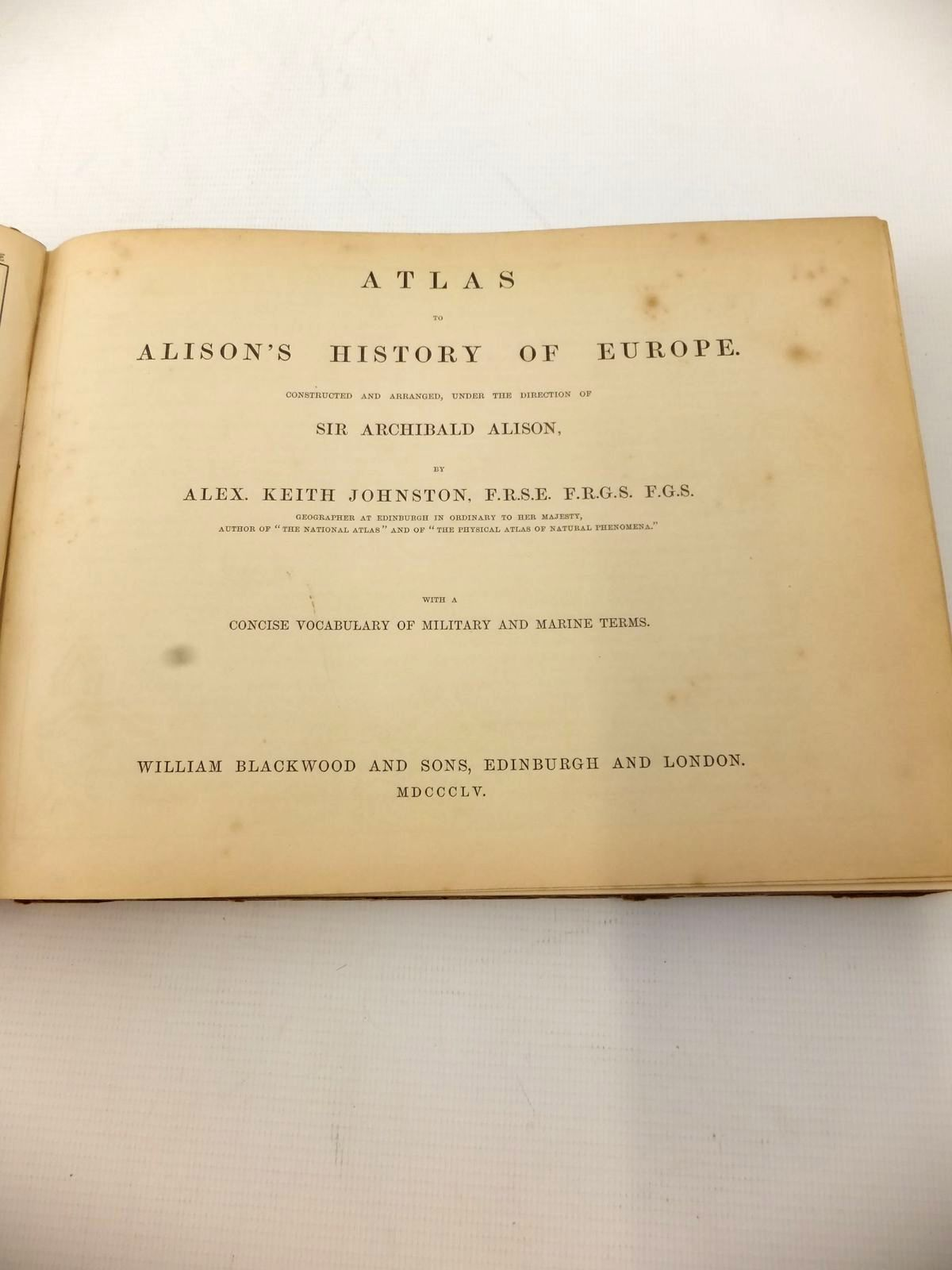 Photo of ATLAS TO ALISON'S HISTORY OF EUROPE written by Johnston, Alexander Keith published by William Blackwood and Sons (STOCK CODE: 1813985)  for sale by Stella & Rose's Books