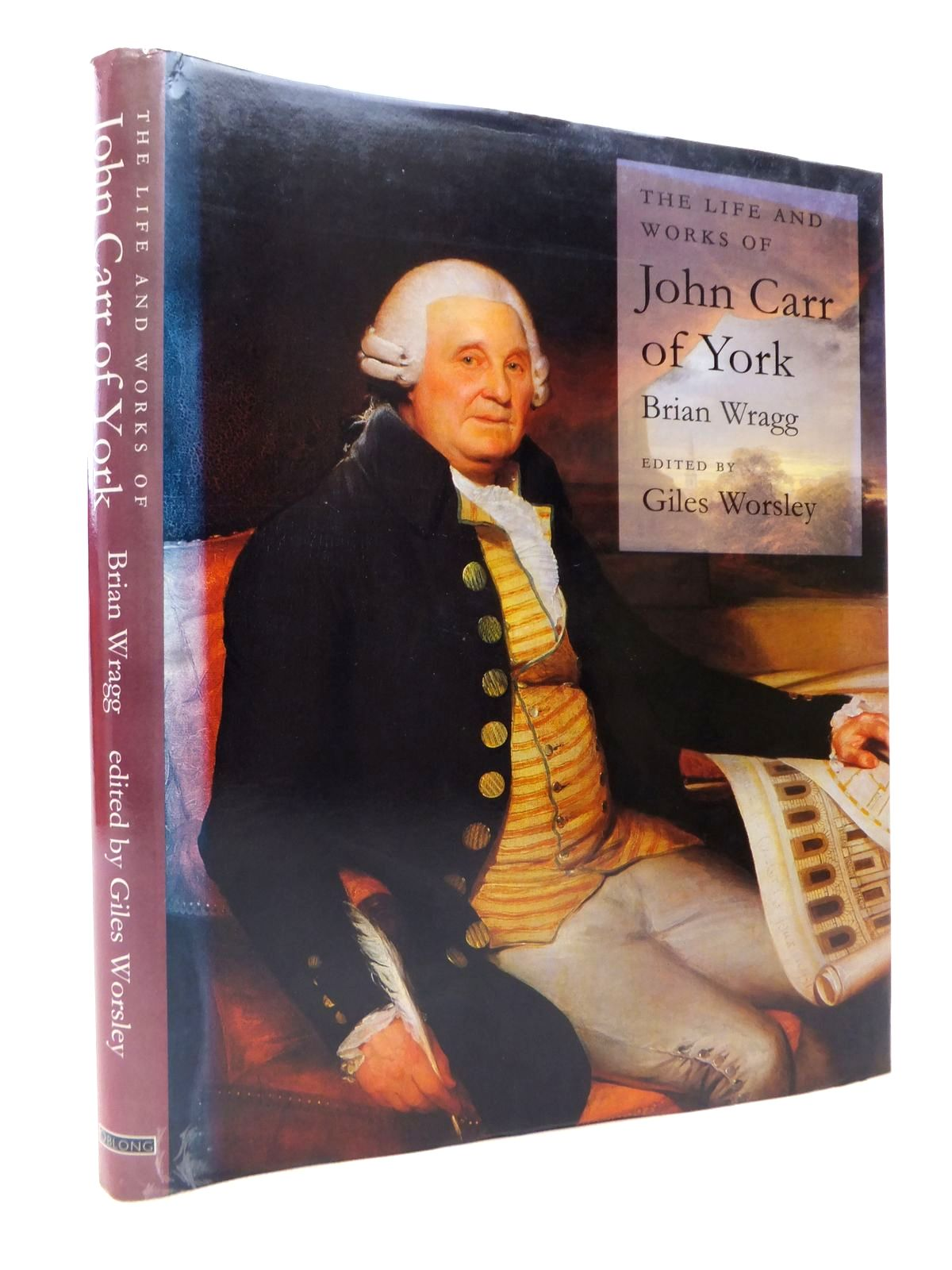 The Life And Works Of John Carr Of York