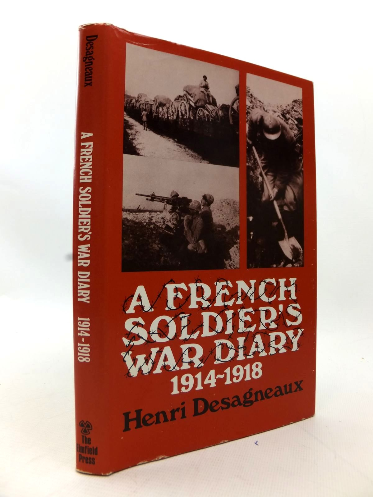 Photo of A FRENCH SOLDIER'S WAR DIARY 1914-1918 written by Desagneaux, Henri<br />Desagneaux, Jean<br />Adams, Godfrey published by The Elmfield Press (STOCK CODE: 1814078)  for sale by Stella & Rose's Books