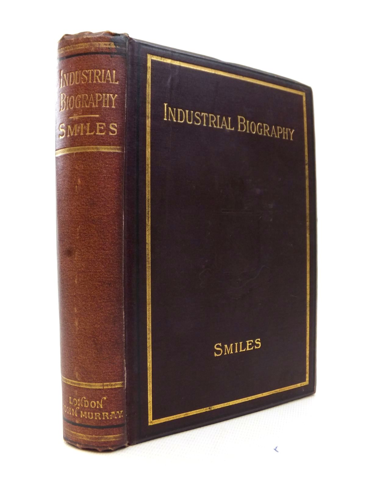 Photo of INDUSTRIAL BIOGRAPHY: IRON WORKERS AND TOOL MAKERS written by Smiles, Samuel published by John Murray (STOCK CODE: 1814080)  for sale by Stella & Rose's Books
