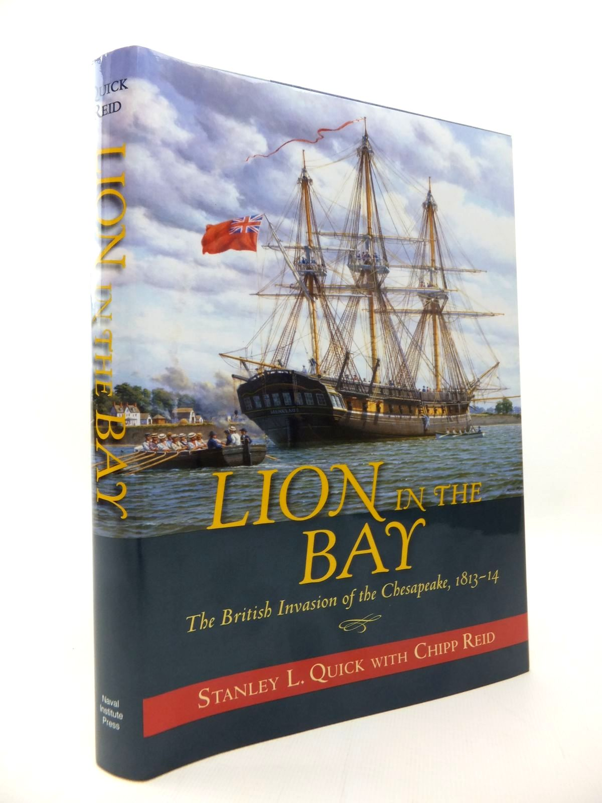 Lion In The Bay: The Invasion Of The Chesapeake 1813-14