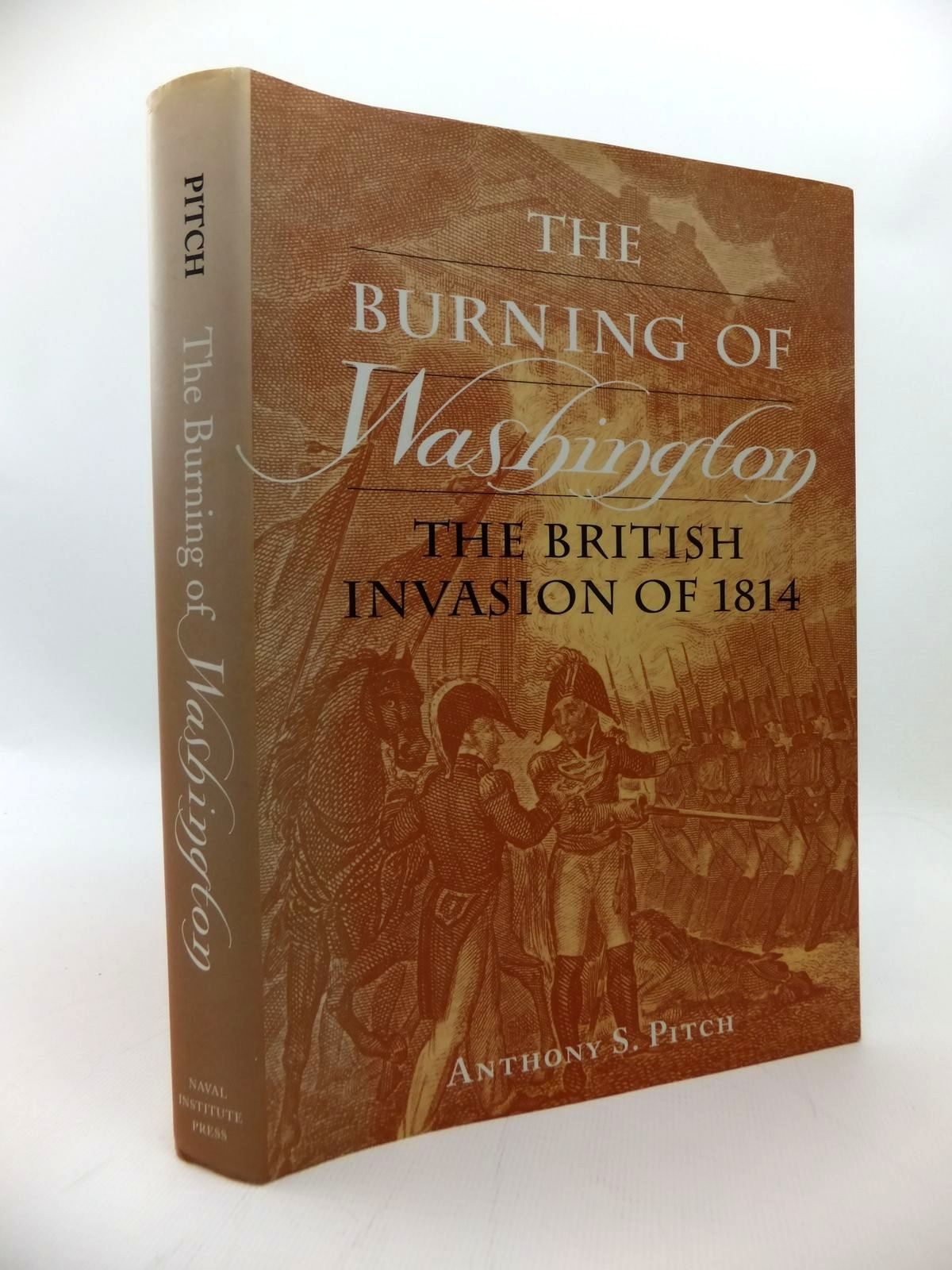 Photo of THE BURNING OF WASHINGTON: THE BRITISH INVASION OF 1814 written by Pitch, Anthony S. published by Naval Institute Press (STOCK CODE: 1814246)  for sale by Stella & Rose's Books