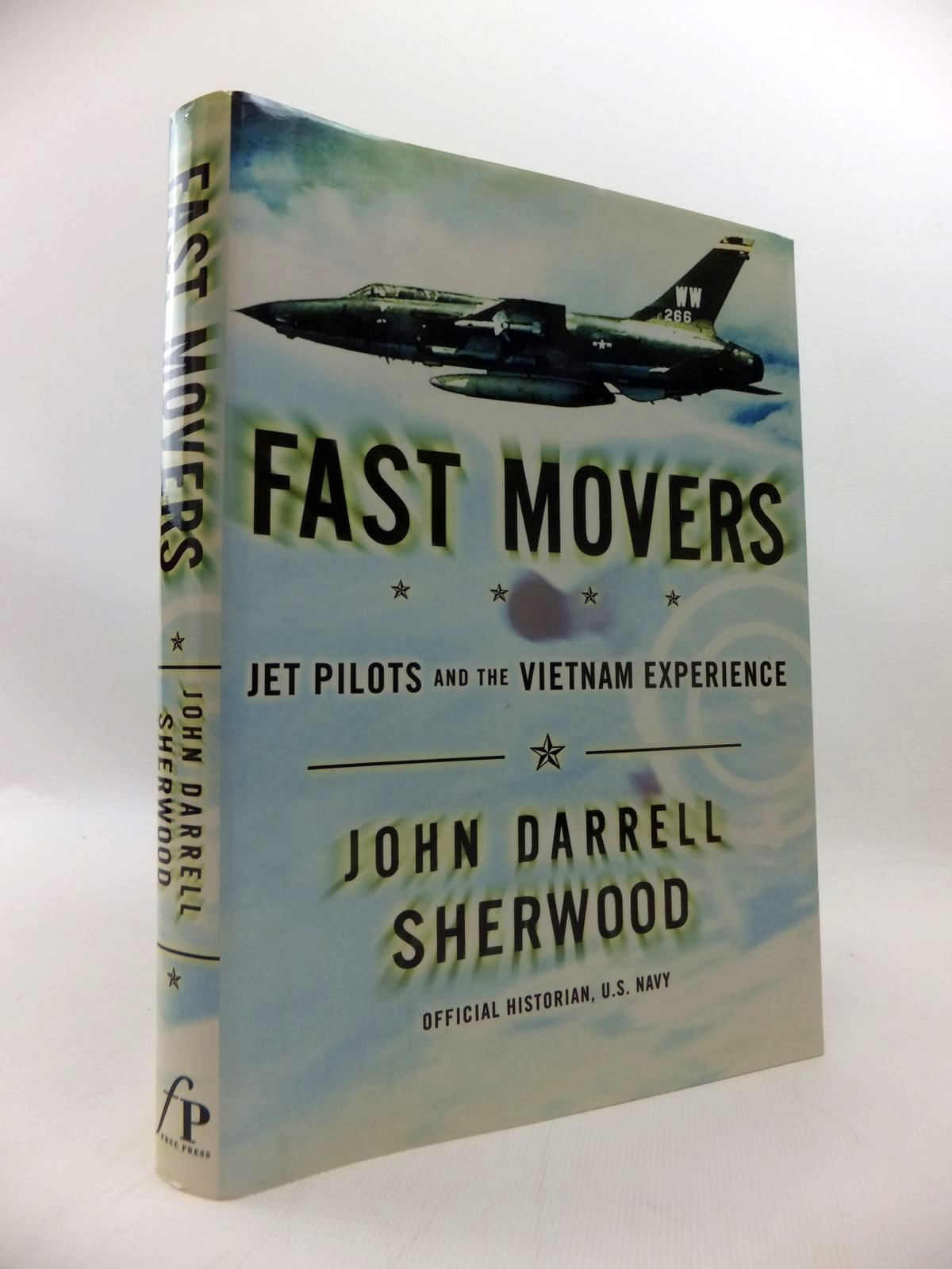 Photo of FAST MOVERS: AMERICA'S JET PILOTS AND THE VIETNAM EXPERIENCE written by Sherwood, John Darrell published by The Free Press (STOCK CODE: 1814376)  for sale by Stella & Rose's Books